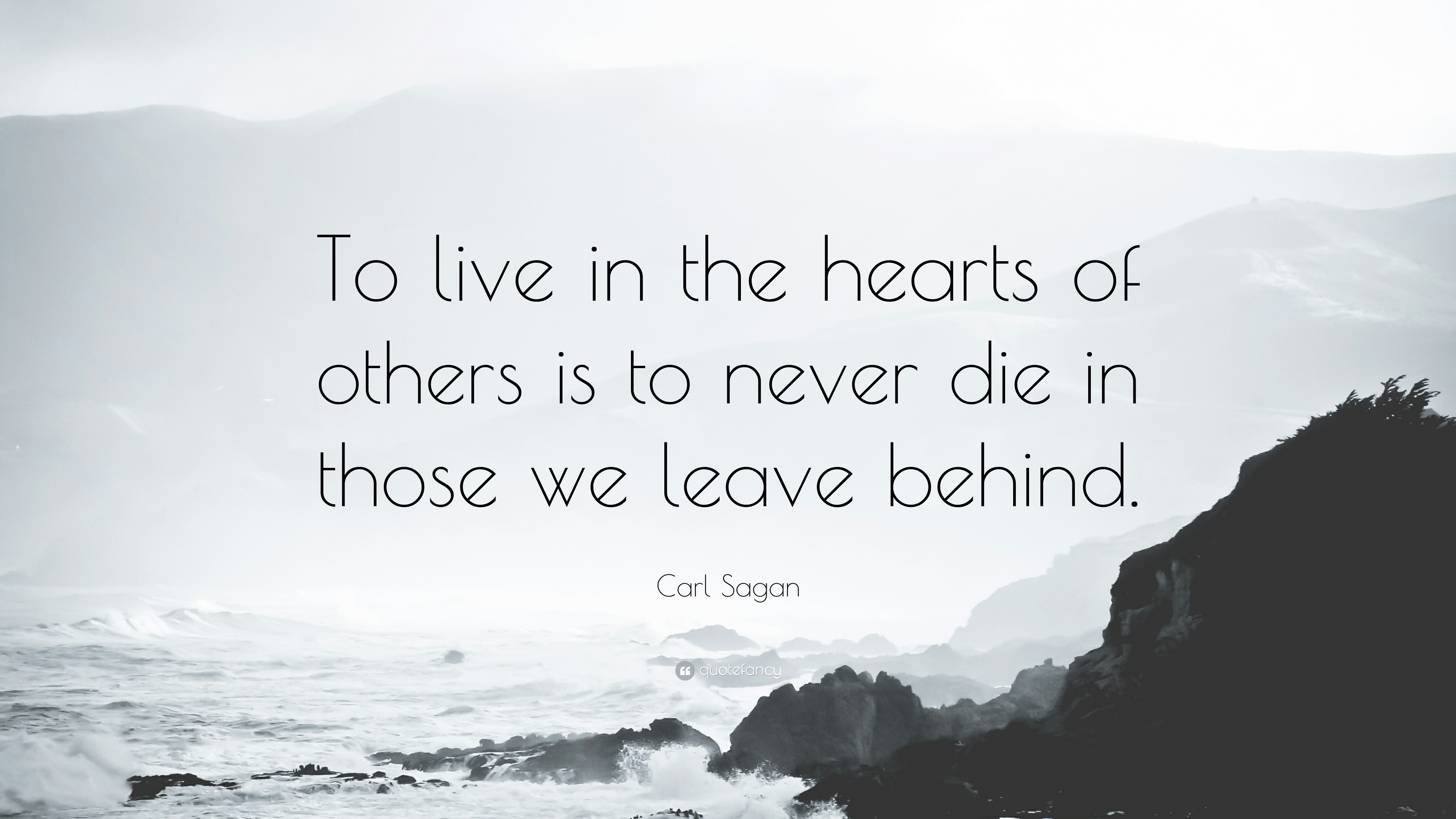 Studying Quotes Wallpaper Carl Sagan Quote To Live In The Hearts Of Others Is To
