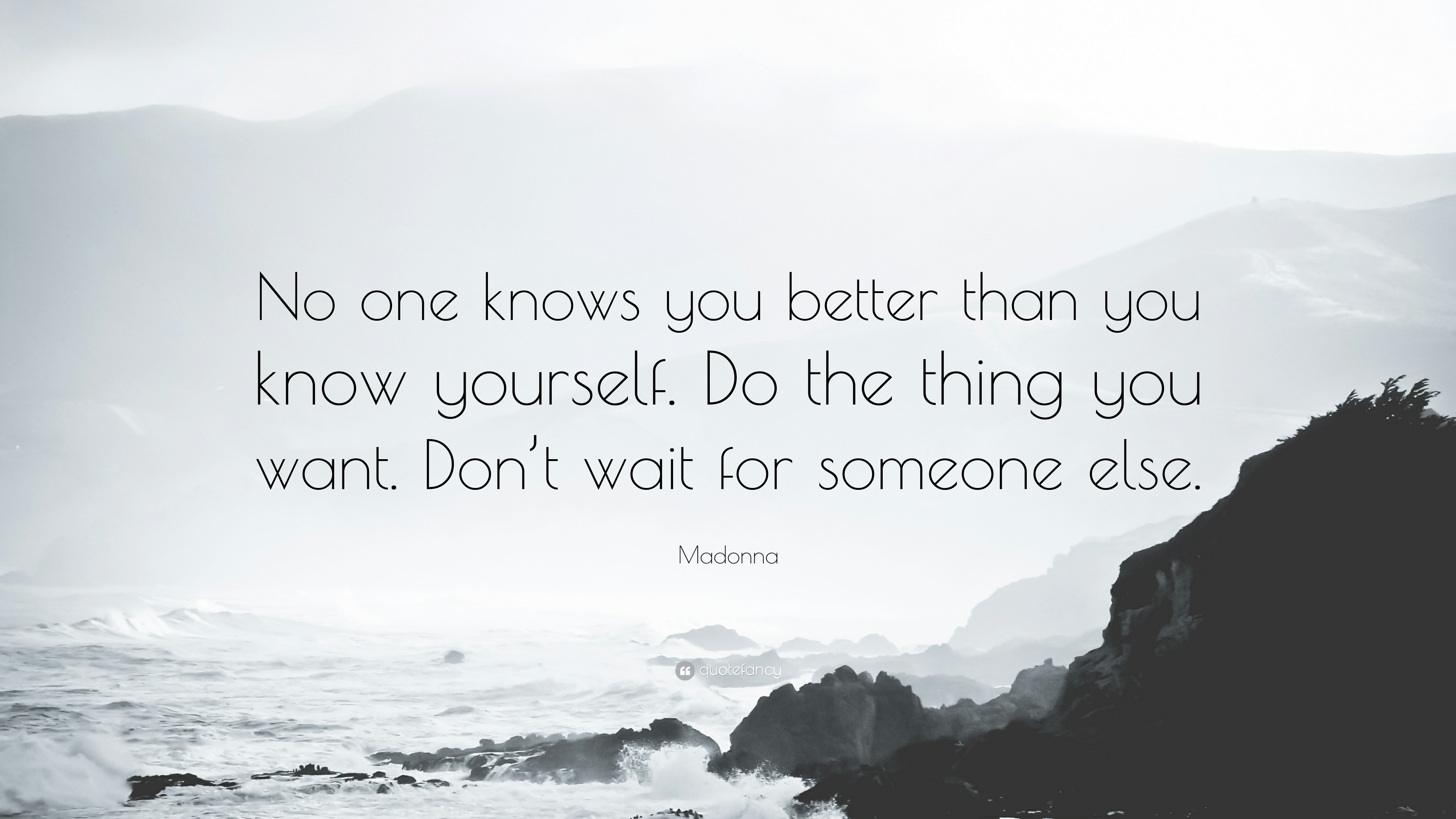 Madonna Quote No One Knows You Better Than You Know