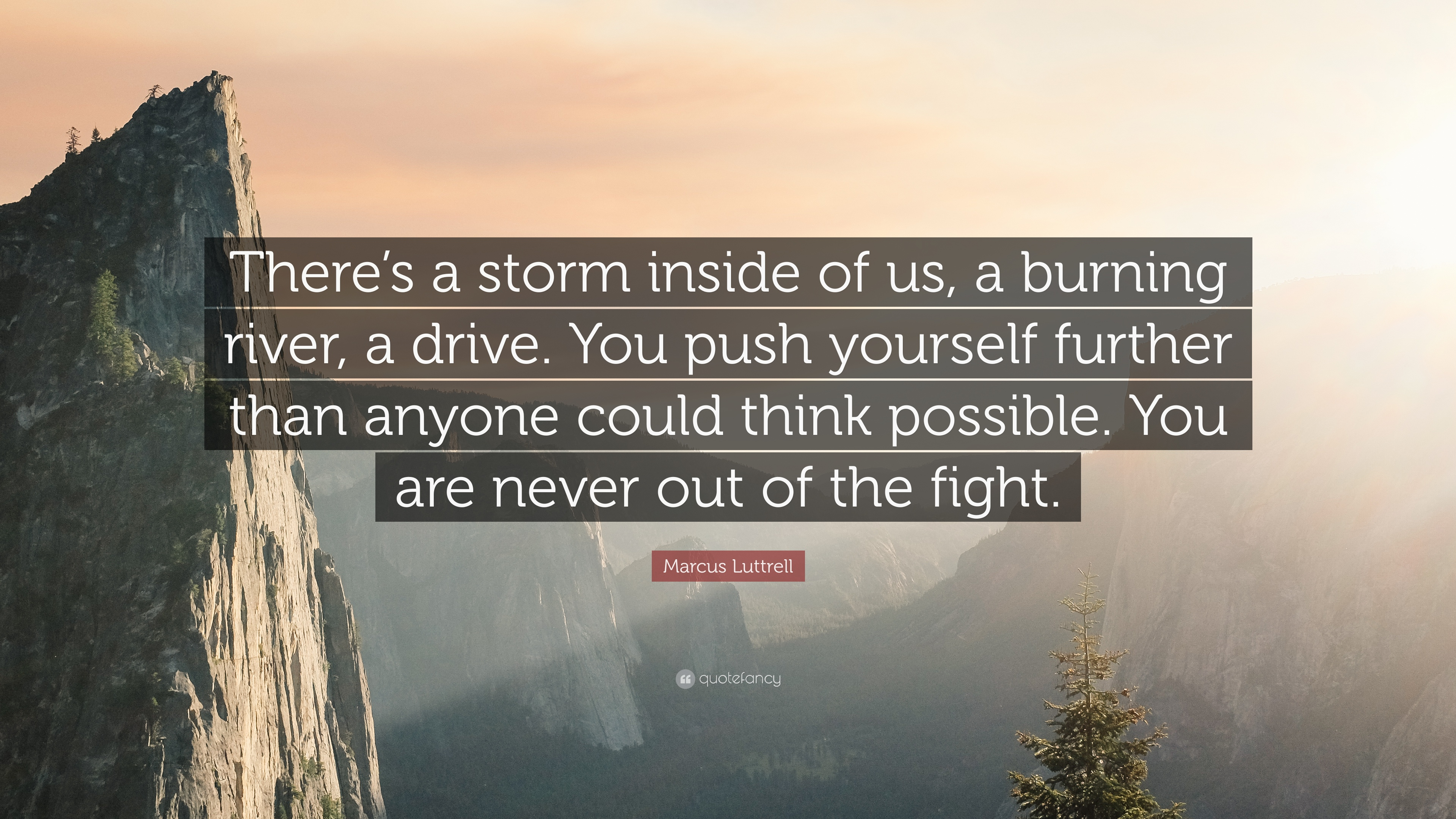 Push Yourself Quotes Wallpaper Marcus Luttrell Quote There S A Storm Inside Of Us A
