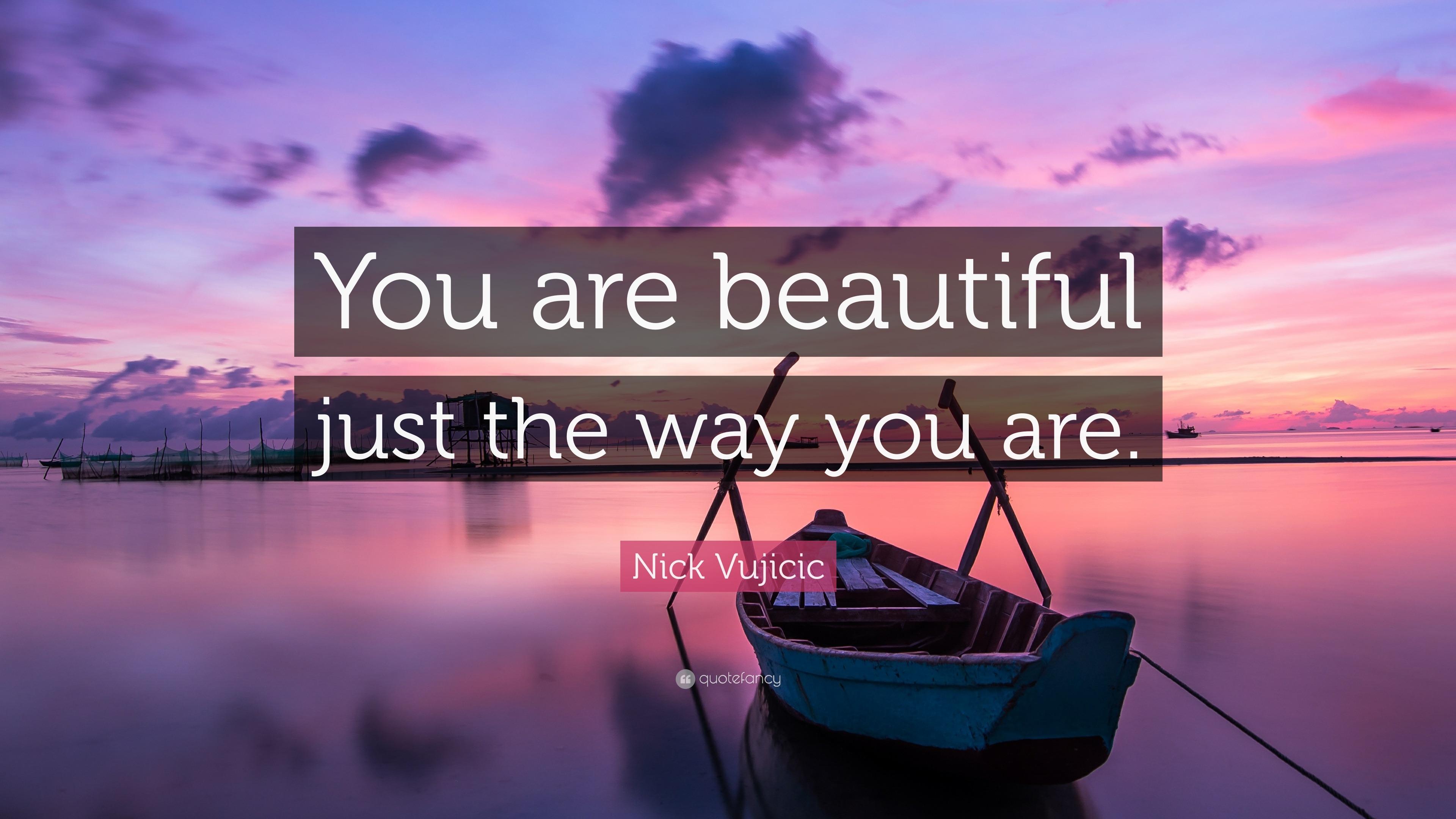 Nick Vujicic Quotes Wallpaper Nick Vujicic Quote You Are Beautiful Just The Way You