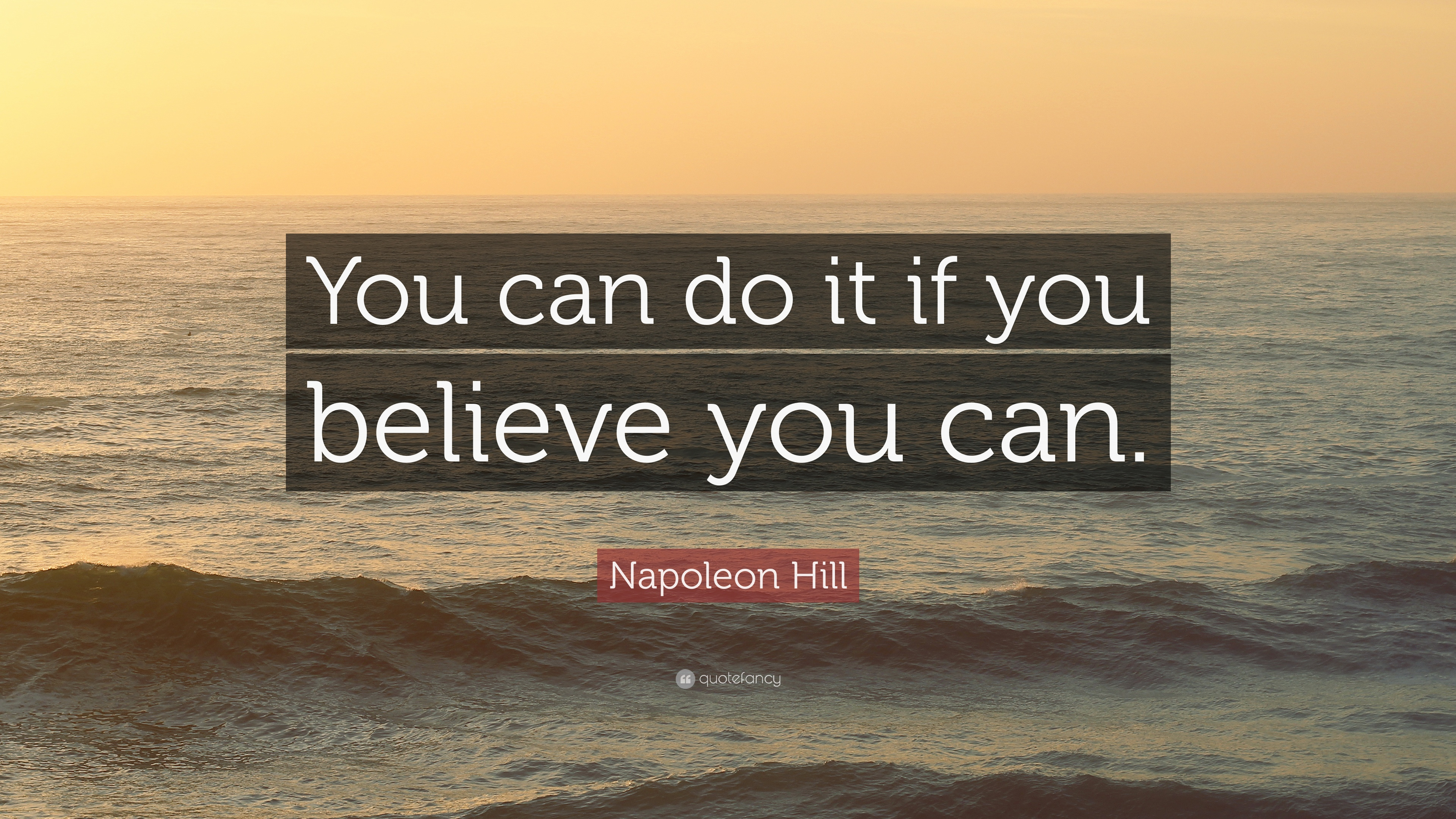 Napoleon Hill Quote You Can Do It If You Believe You Can