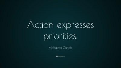 """Mahatma Gandhi Quote: """"Action expresses priorities."""" (17 wallpapers) - Quotefancy"""