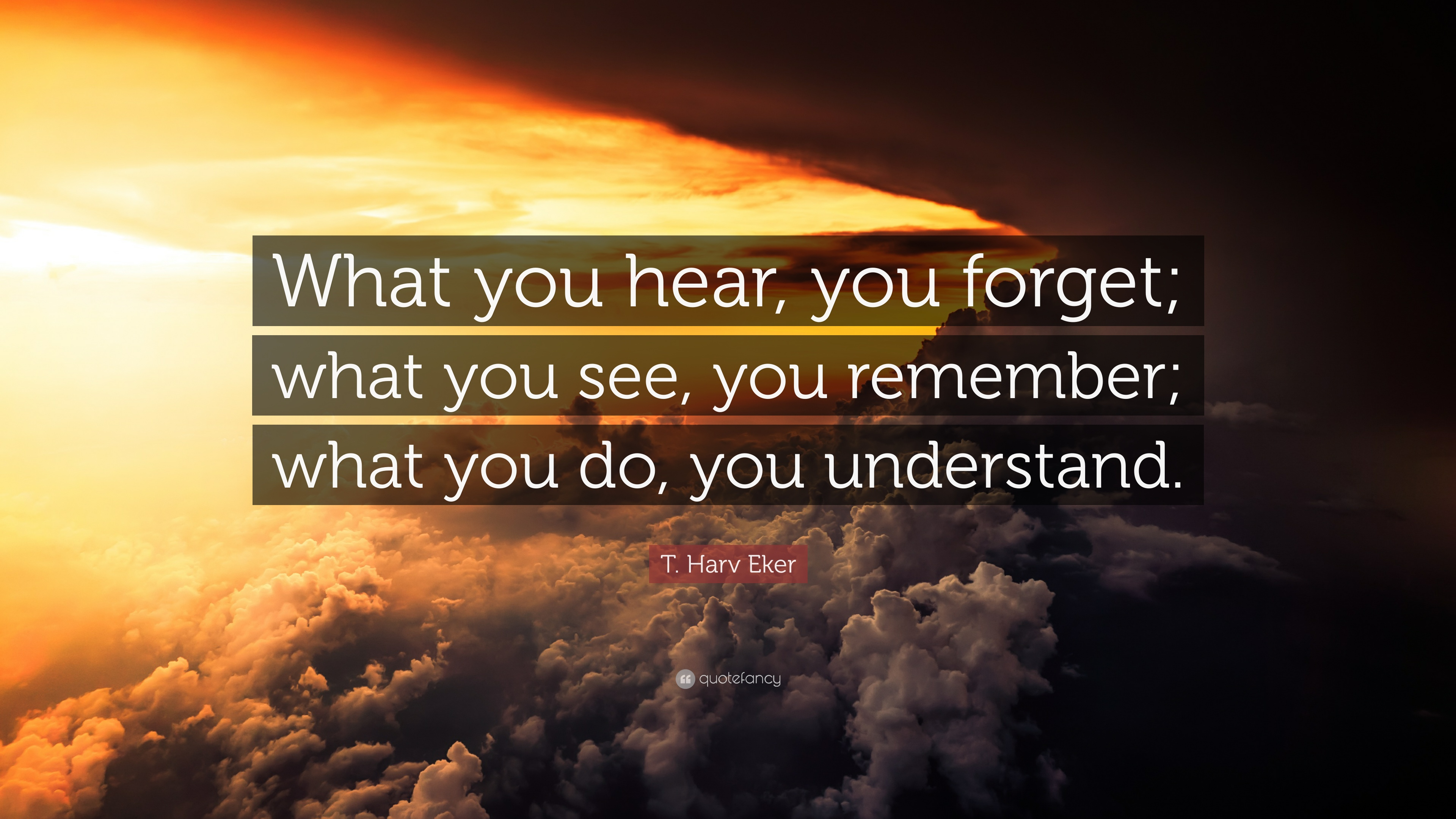 Wallpaper Motivational Quotes 42 T Harv Eker Quote What You Hear You Forget What You