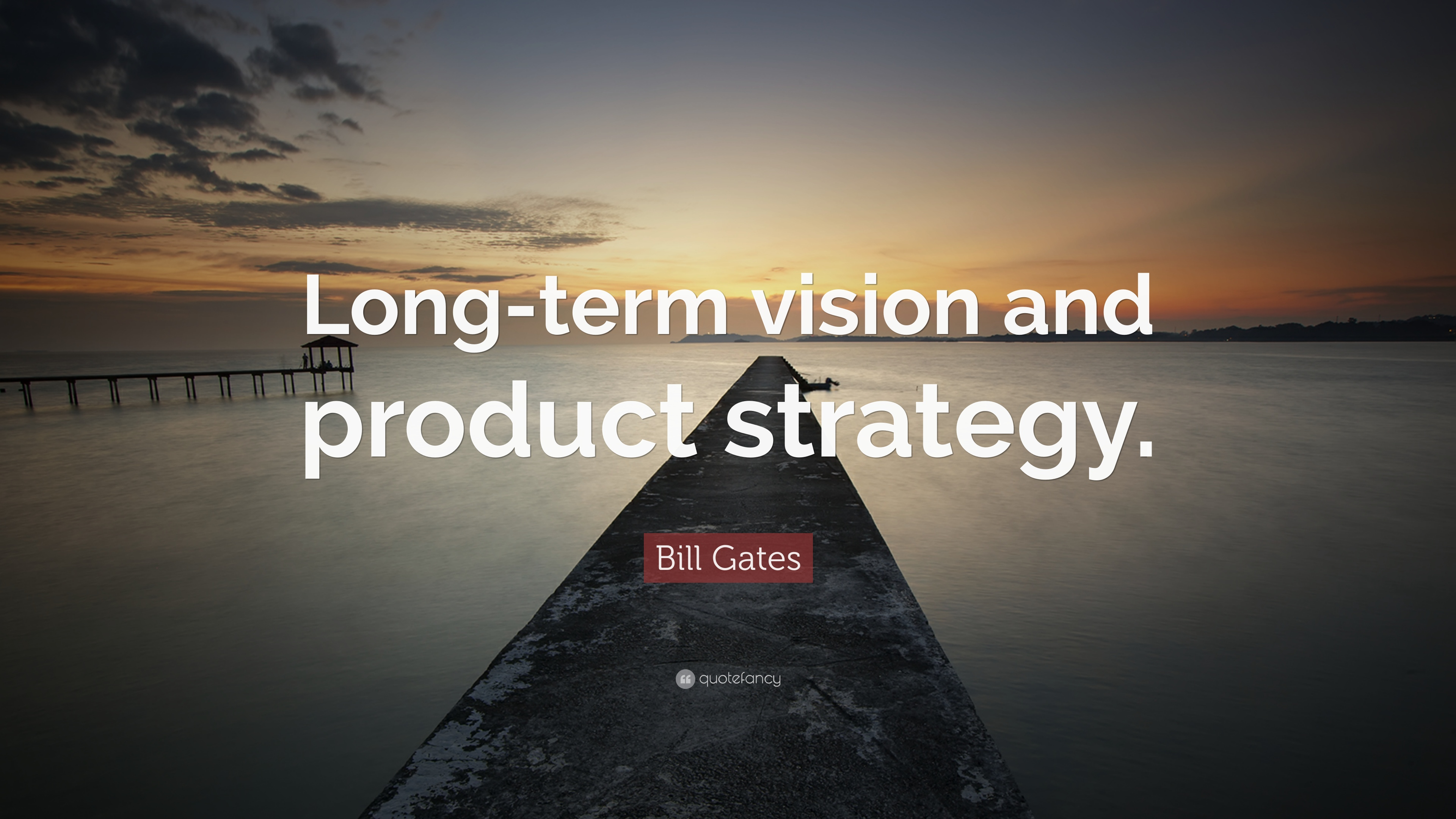 Napoleon Hill Quotes Wallpaper Bill Gates Quote Long Term Vision And Product Strategy
