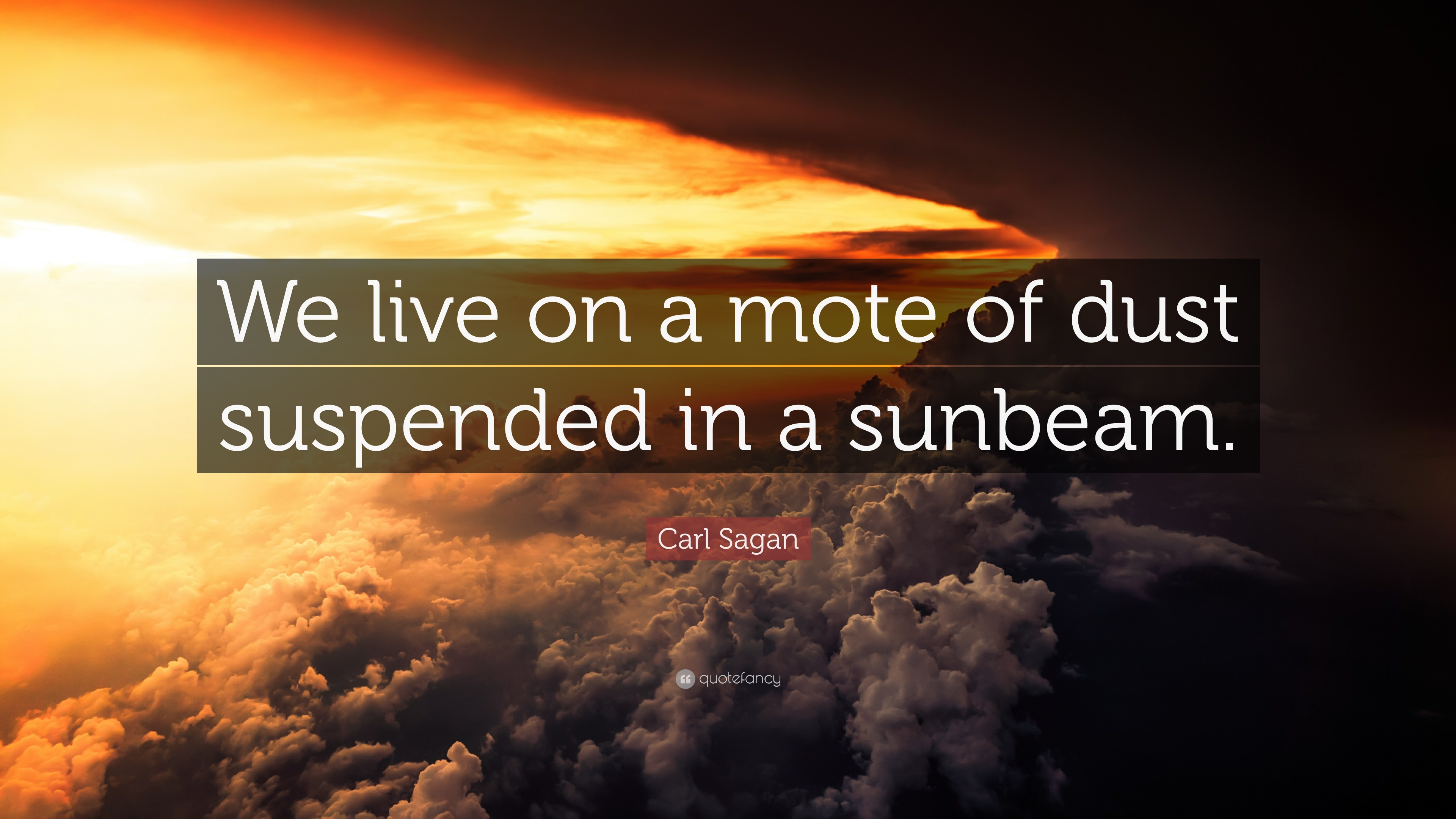 Studying Quotes Wallpaper Carl Sagan Quote We Live On A Mote Of Dust Suspended In