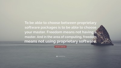 """Richard Stallman Quote: """"To be able to choose between proprietary software packages is to be ..."""
