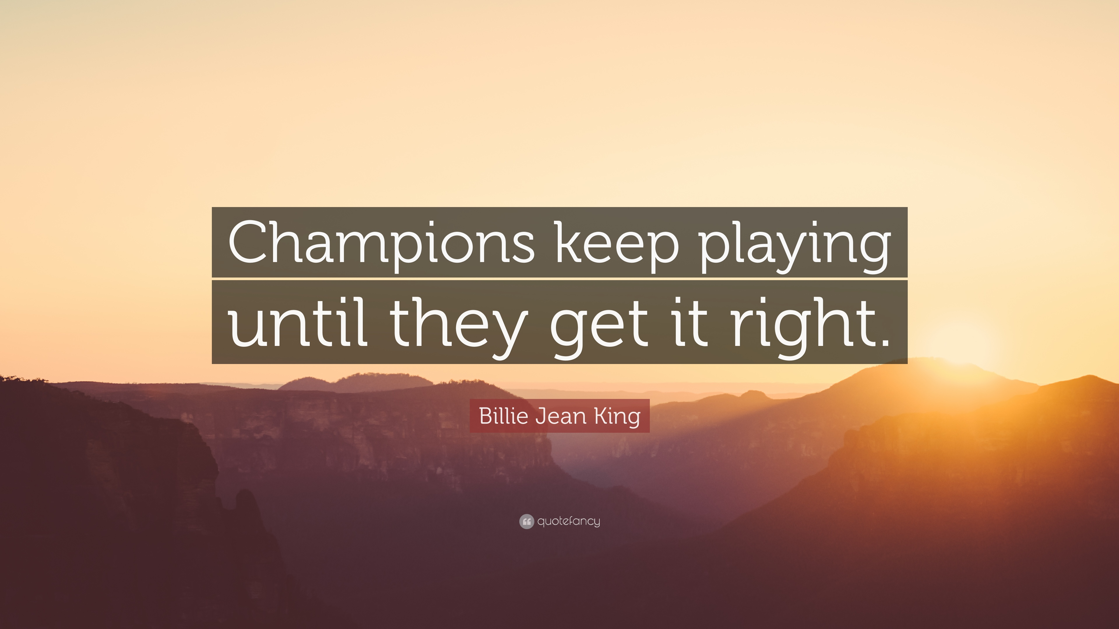 Napoleon Hill Quotes Wallpaper Billie Jean King Quote Champions Keep Playing Until They