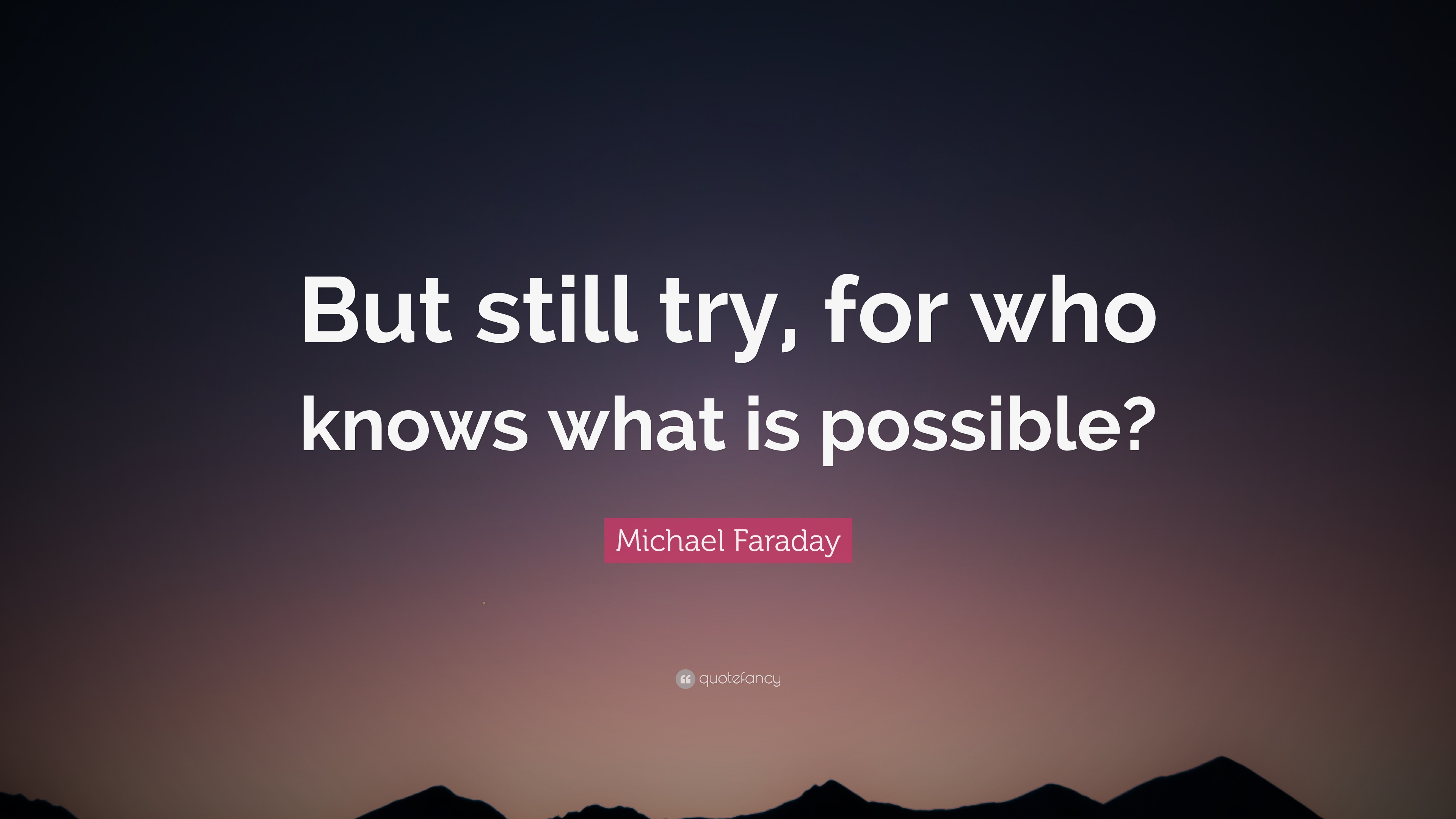 Beautiful Life Wallpapers With Quotes Michael Faraday Quotes 42 Wallpapers Quotefancy