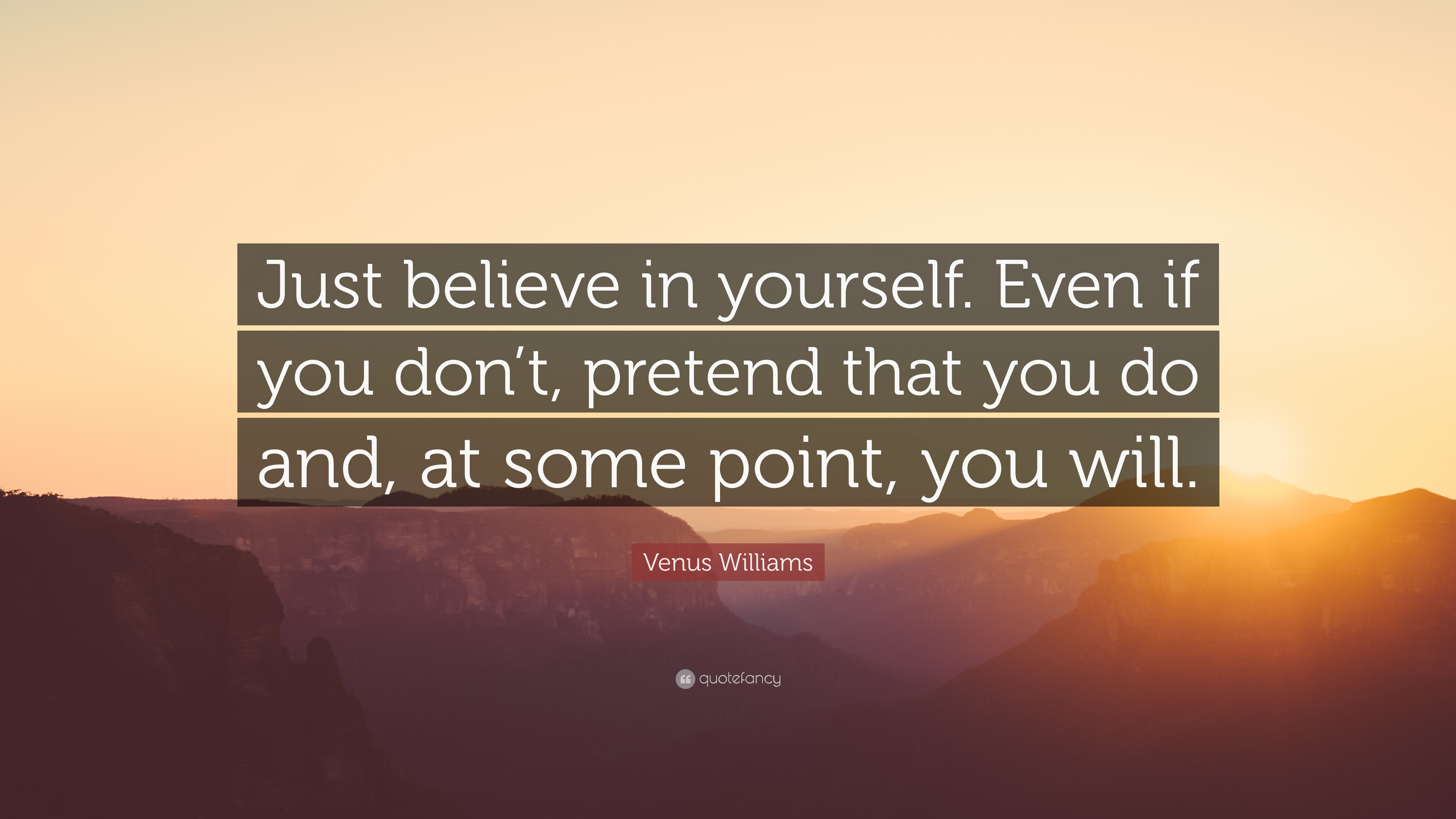 Wallpaper Motivational Quotes 42 Venus Williams Quote Just Believe In Yourself Even If
