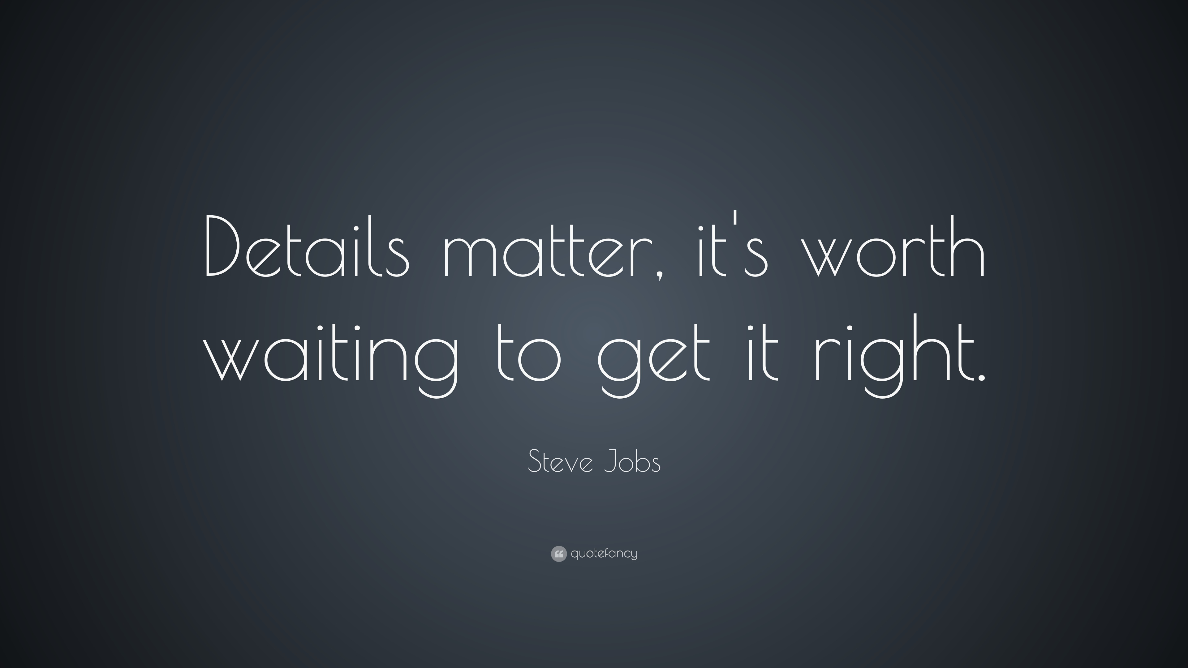Beautiful Expersion Girl Wallpapers Steve Jobs Quote Details Matter It S Worth Waiting To
