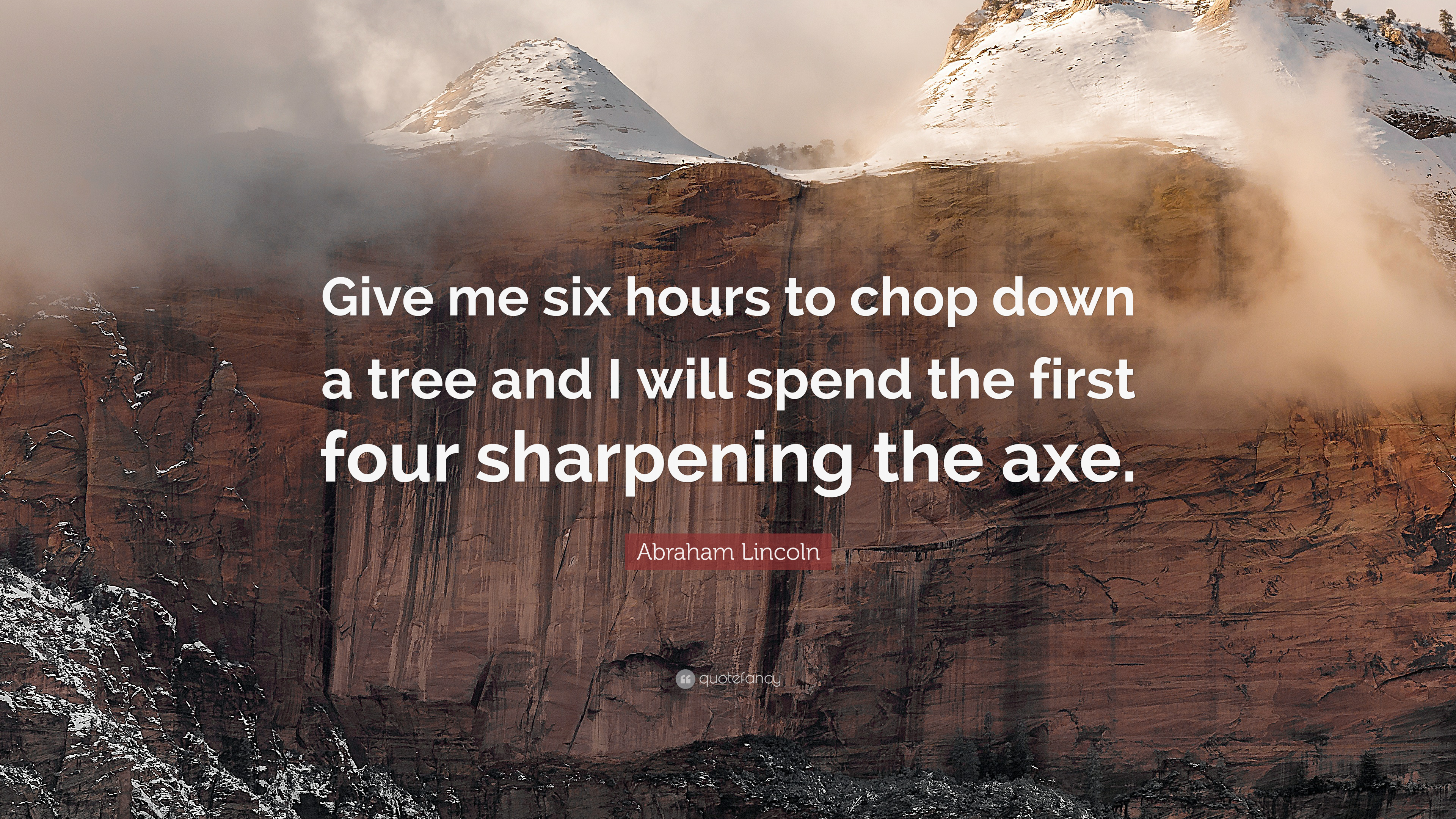 Fancy Quote Wallpaper Abraham Lincoln Quote Give Me Six Hours To Chop Down A