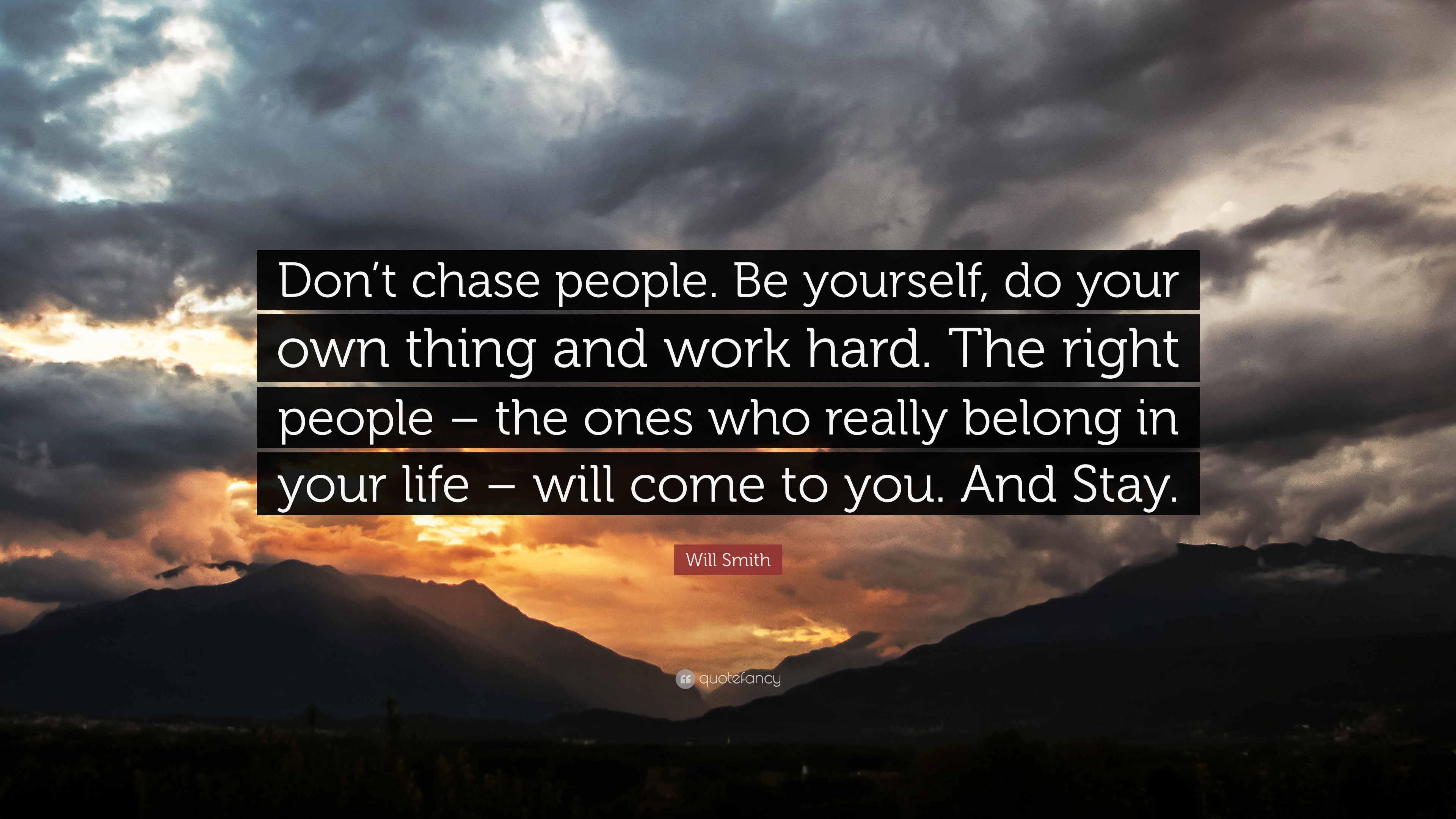 Bill Gates Quotes On Success Wallpaper Will Smith Quote Don T Chase People Be Yourself Do