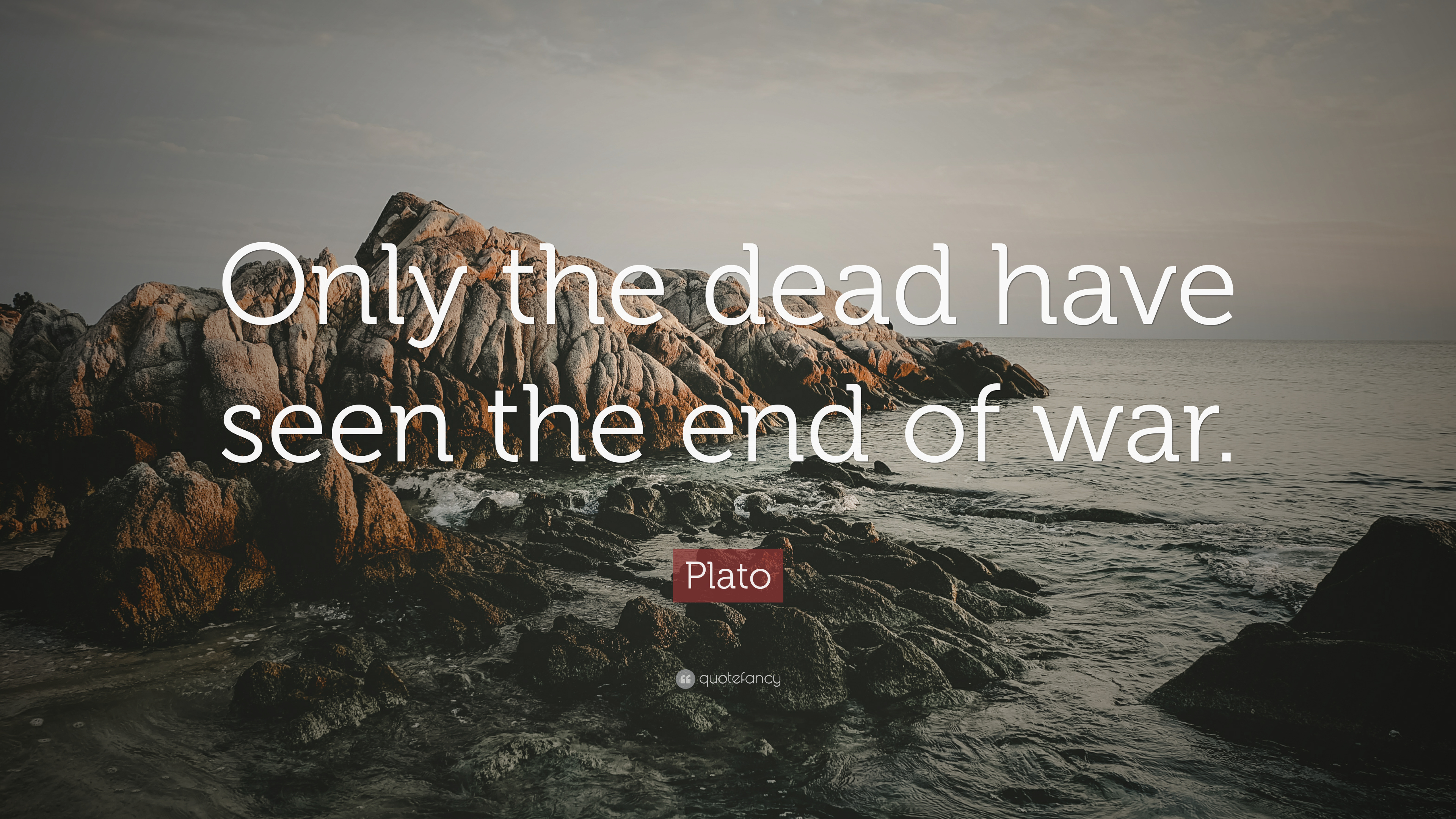 Theodore Roosevelt Quotes Wallpaper Plato Quote Only The Dead Have Seen The End Of War 16