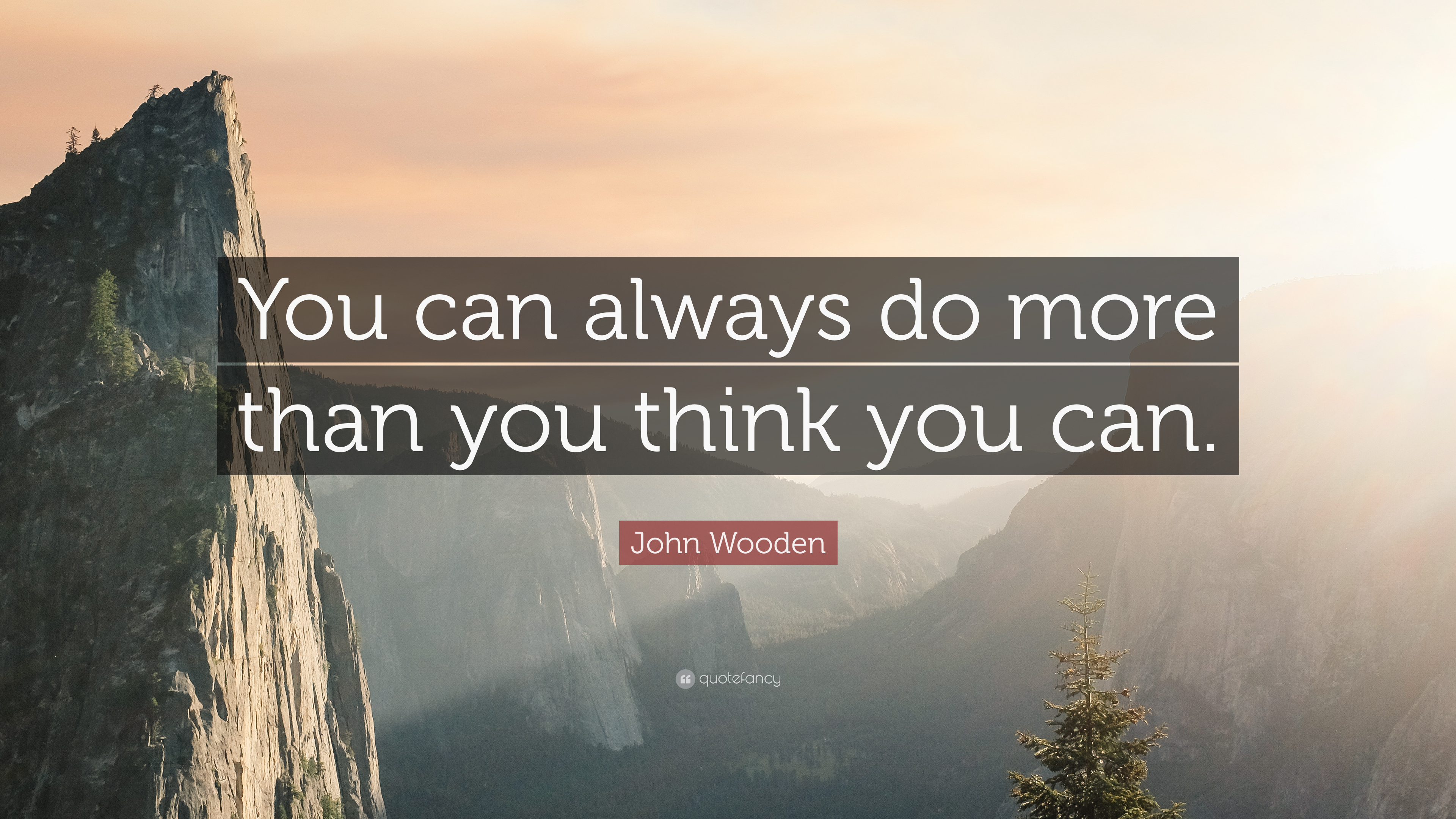Theodore Roosevelt Wallpaper Quote John Wooden Quote You Can Always Do More Than You Think
