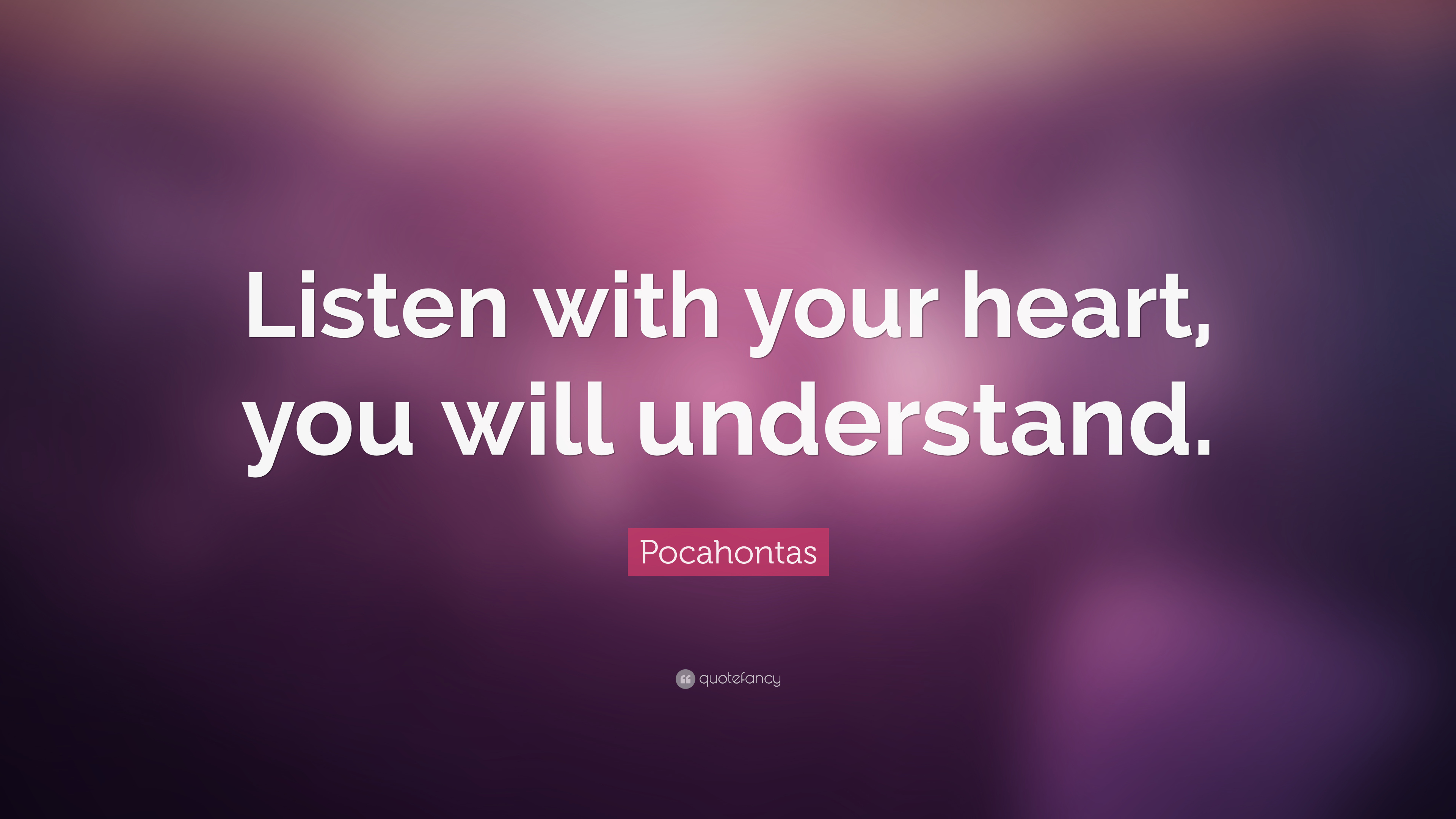 Pocahontas Wallpaper Quotes Pocahontas Quote Listen With Your Heart You Will