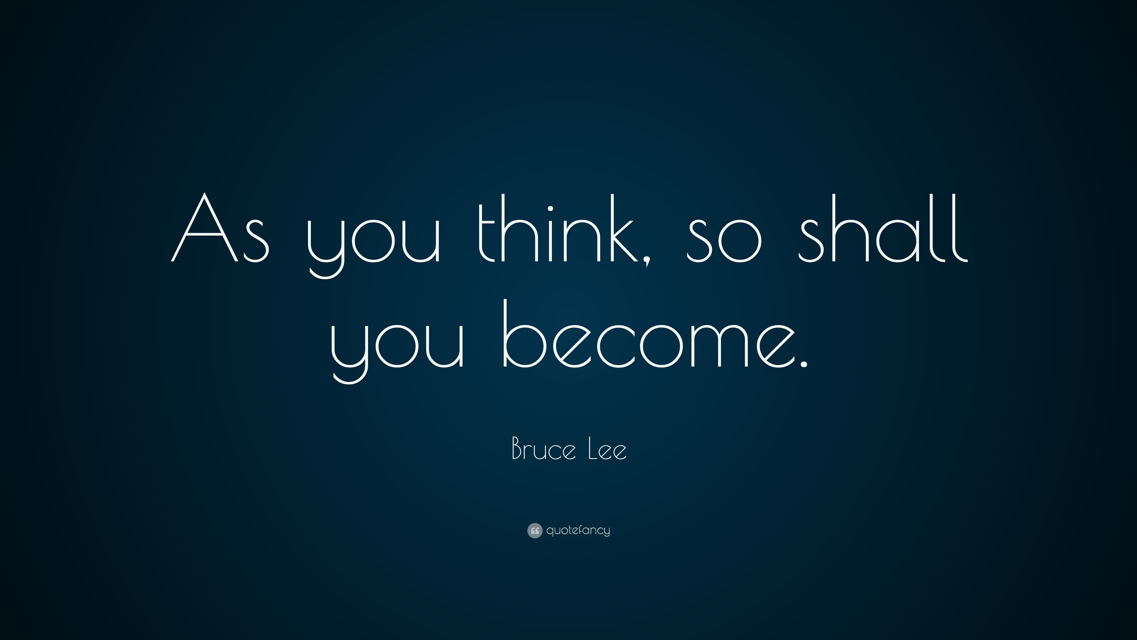 Napoleon Hill Quotes Wallpaper Bruce Lee Quote As You Think So Shall You Become 25