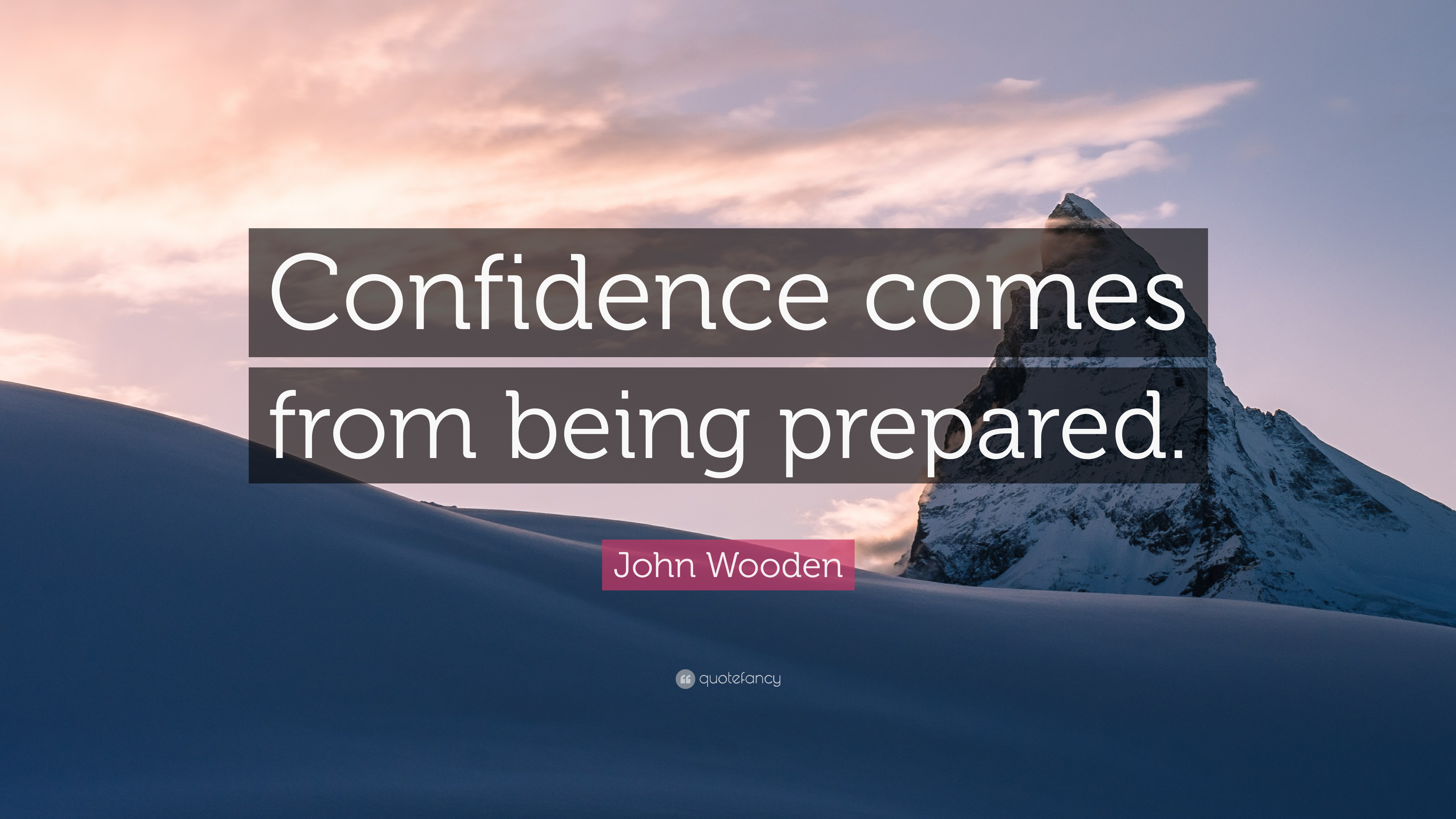 Theodore Roosevelt Wallpaper Quote John Wooden Quote Confidence Comes From Being Prepared