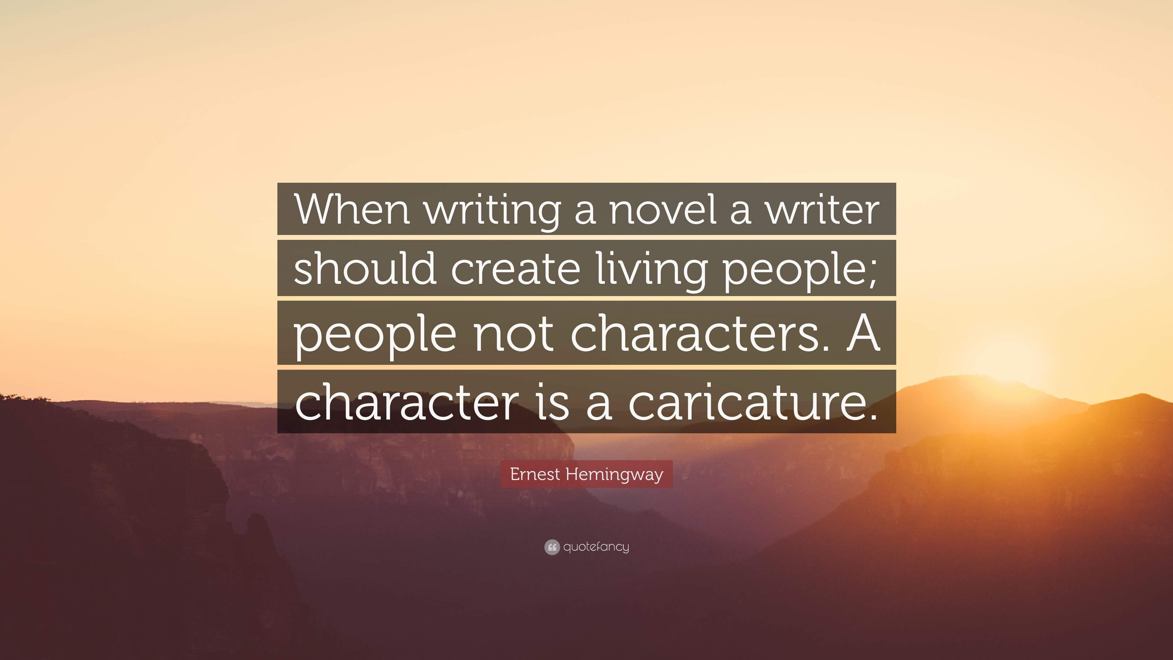 Ernest Hemingway Quote When Writing A Novel A Writer