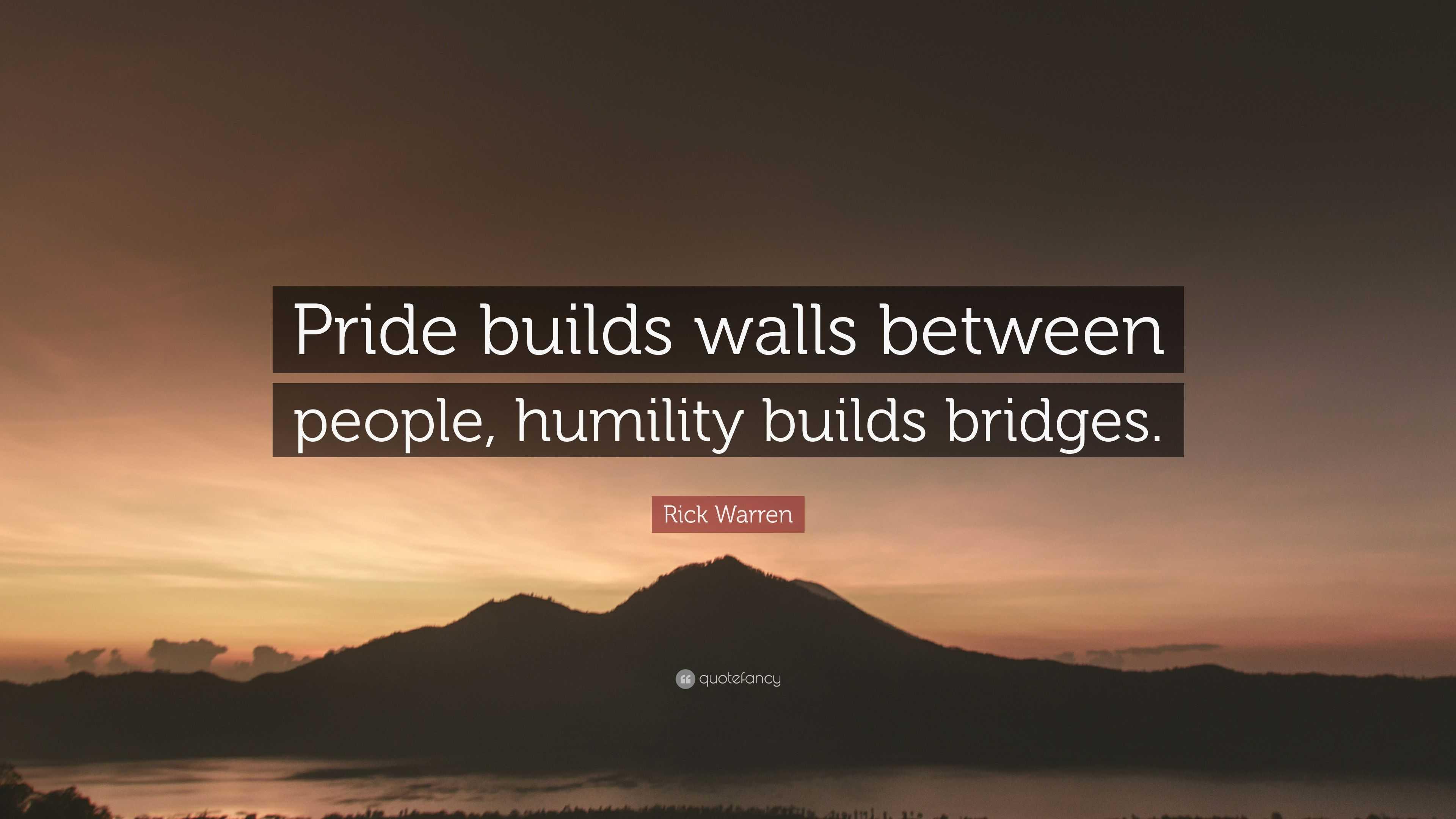 Passion Wallpaper Quote Rick Warren Quote Pride Builds Walls Between People