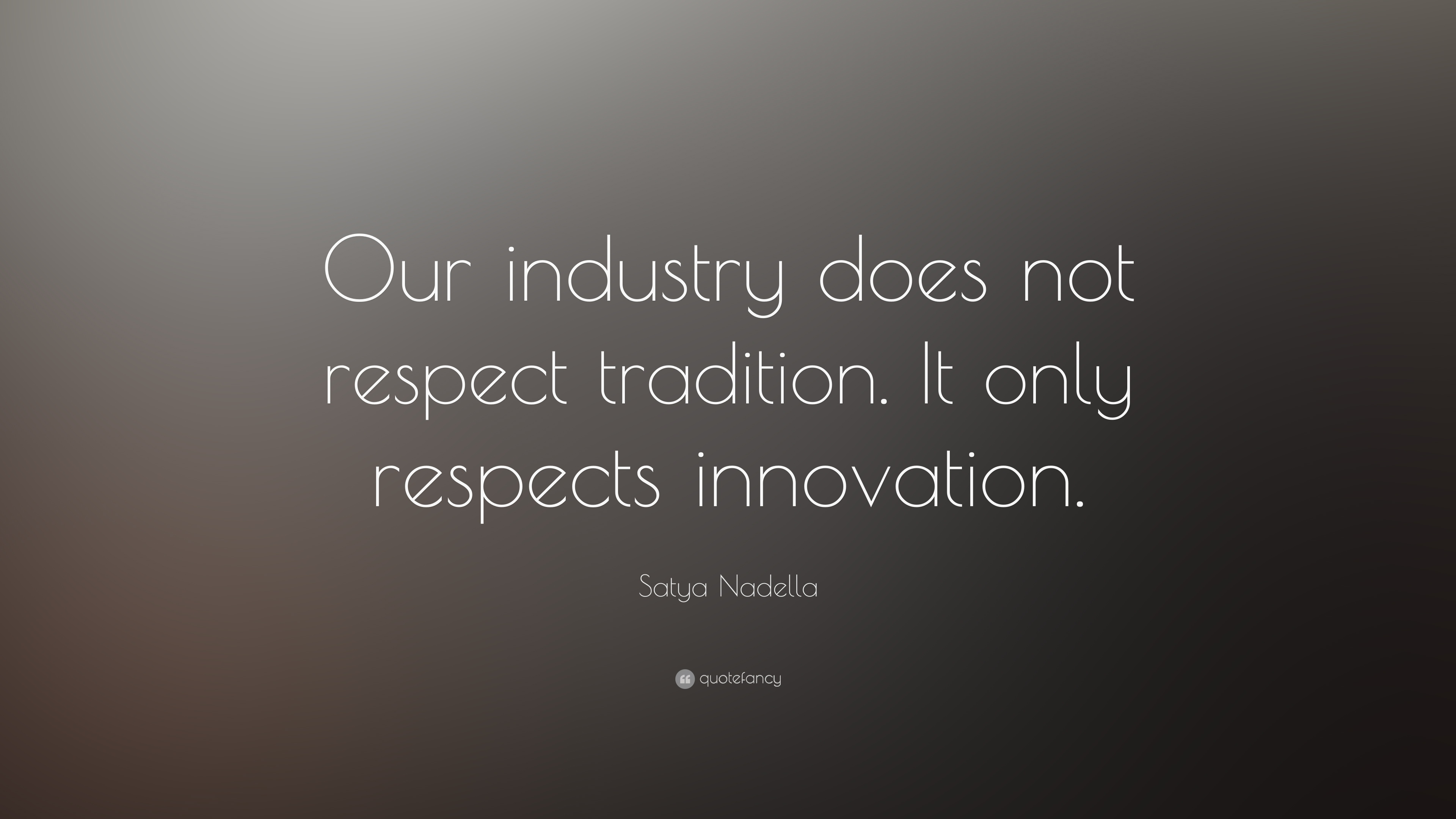 Success Quotes Hd Wallpapers 1080p Satya Nadella Quote Our Industry Does Not Respect