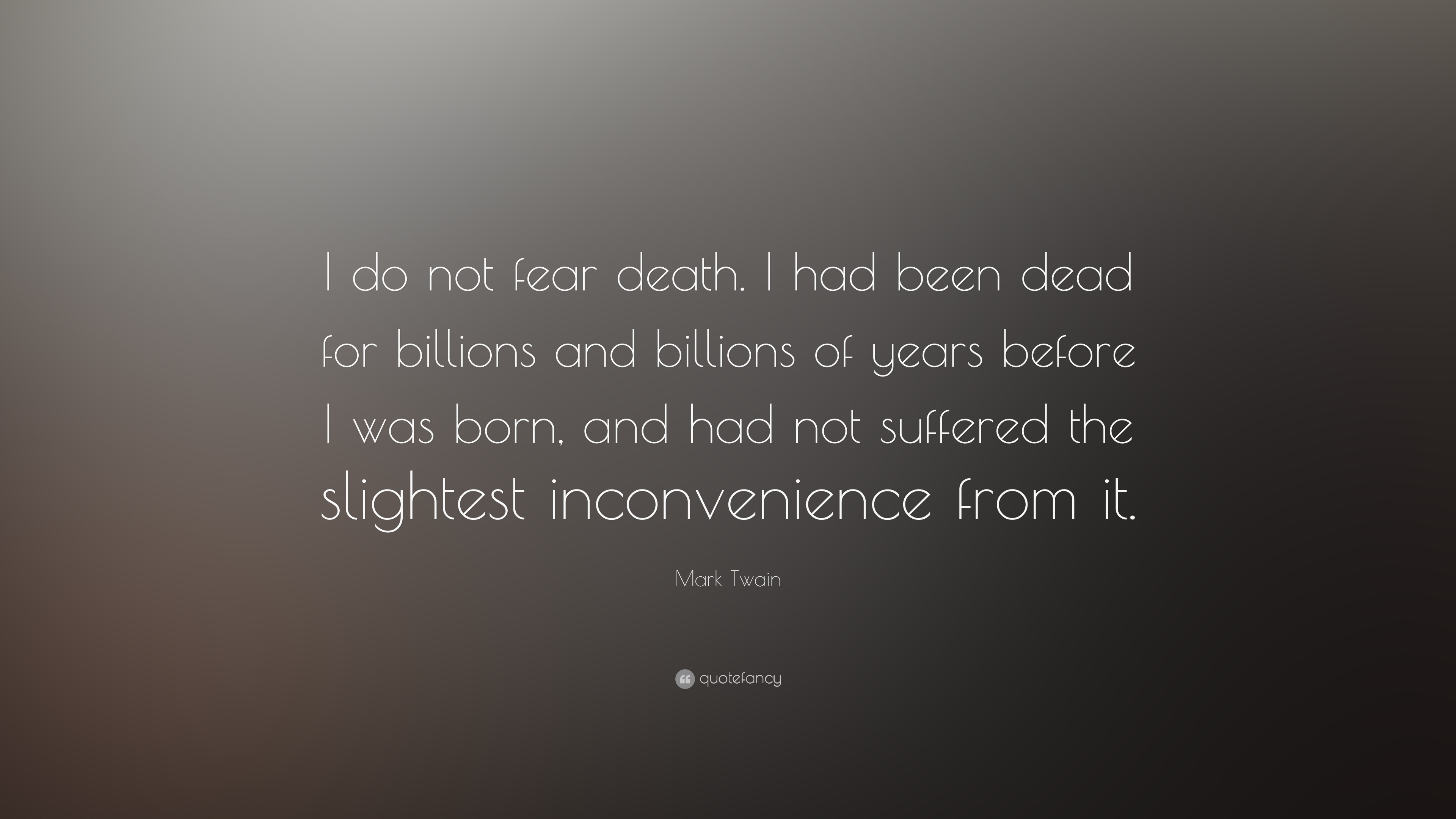New Years Quotes And Sayings Wallpapers Mark Twain Quote I Do Not Fear Death I Had Been Dead