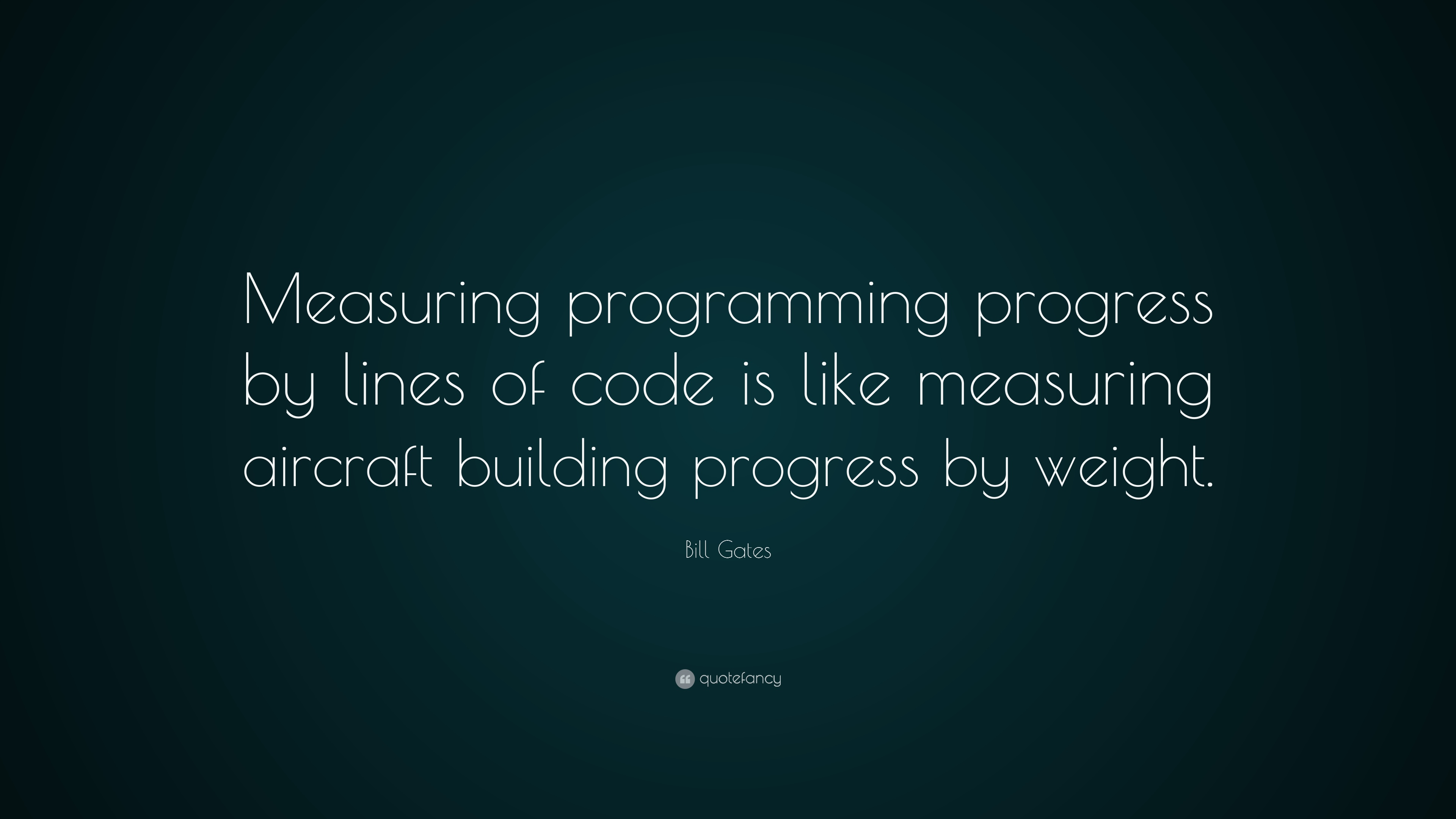 Bill Gates Quotes On Success Wallpaper Bill Gates Quote Measuring Programming Progress By Lines