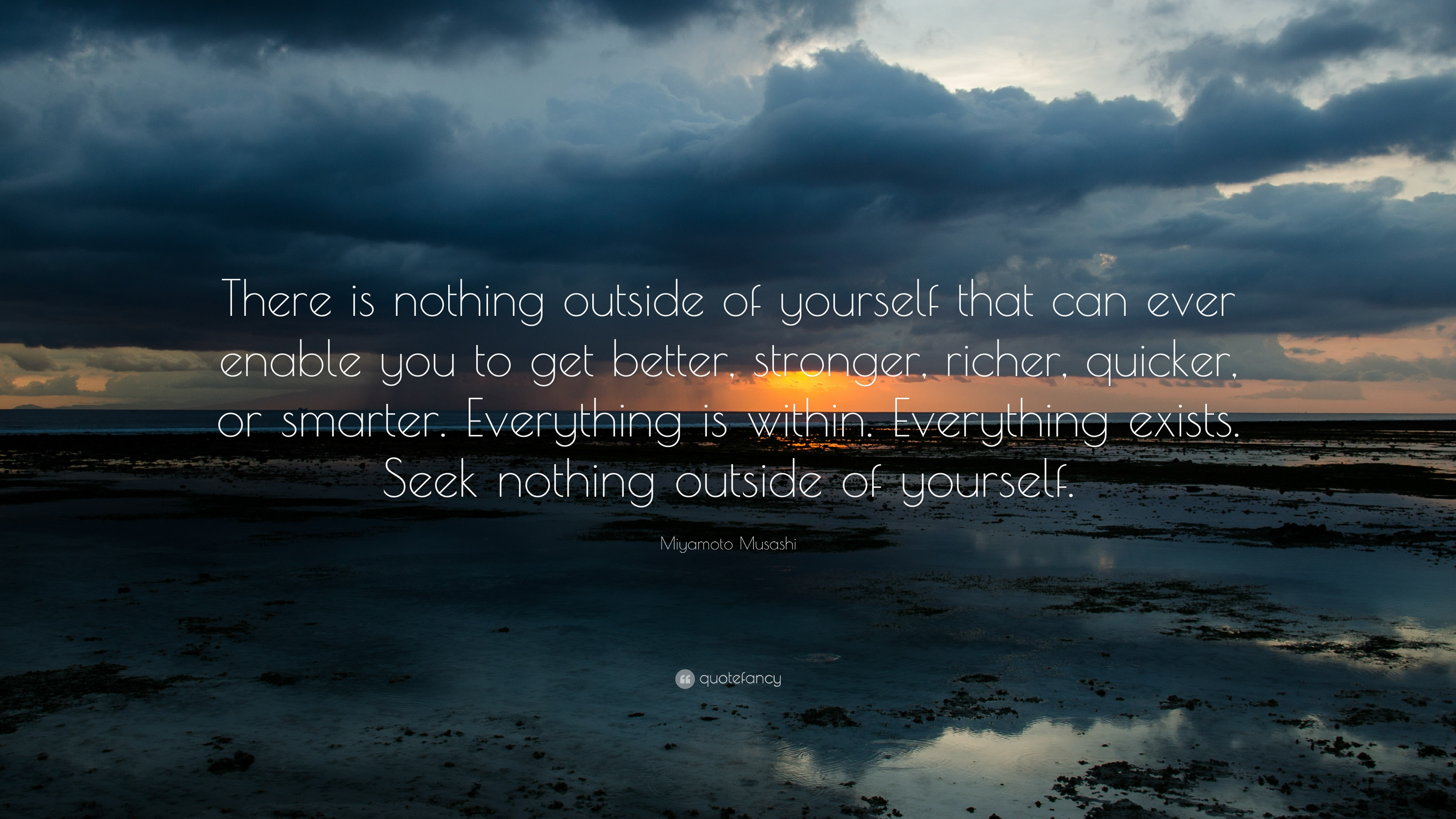 Theodore Roosevelt Wallpaper Quote Miyamoto Musashi Quote There Is Nothing Outside Of