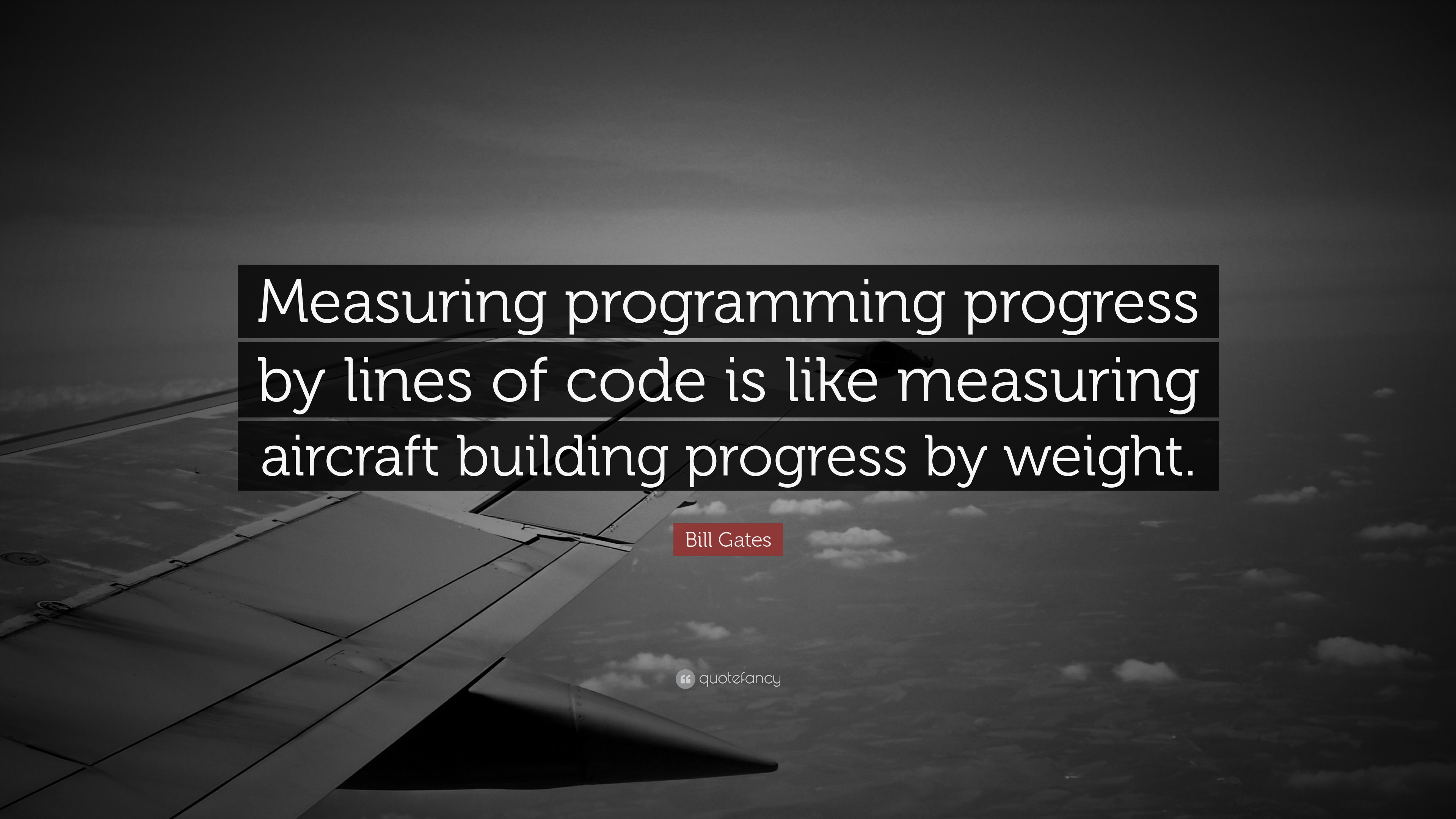 Atheist Quotes Wallpaper Bill Gates Quote Measuring Programming Progress By Lines