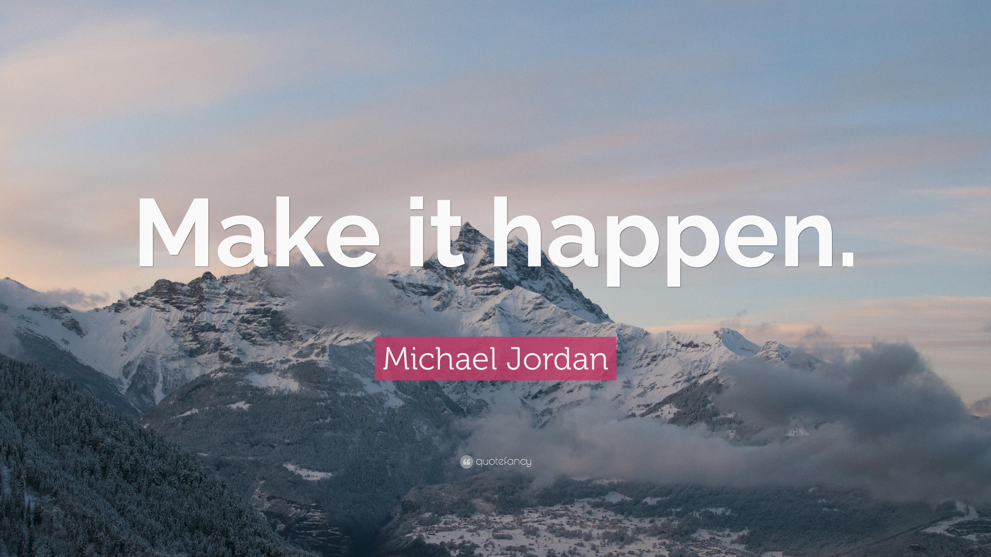 Motivational Basketball Quotes Wallpaper Michael Jordan Quote Make It Happen 31 Wallpapers