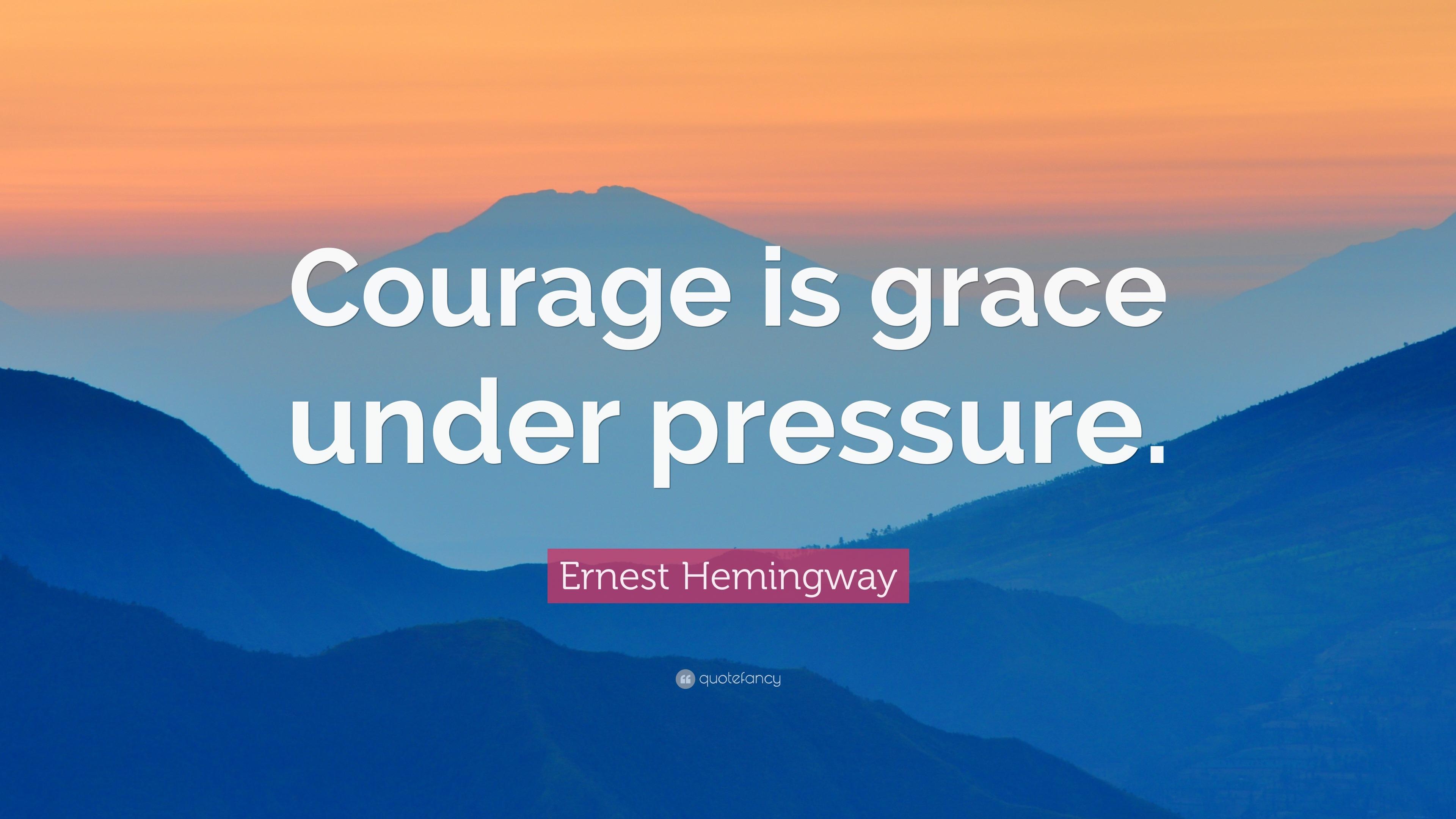 Casey Neistat Quotes Wallpaper Ernest Hemingway Quote Courage Is Grace Under Pressure