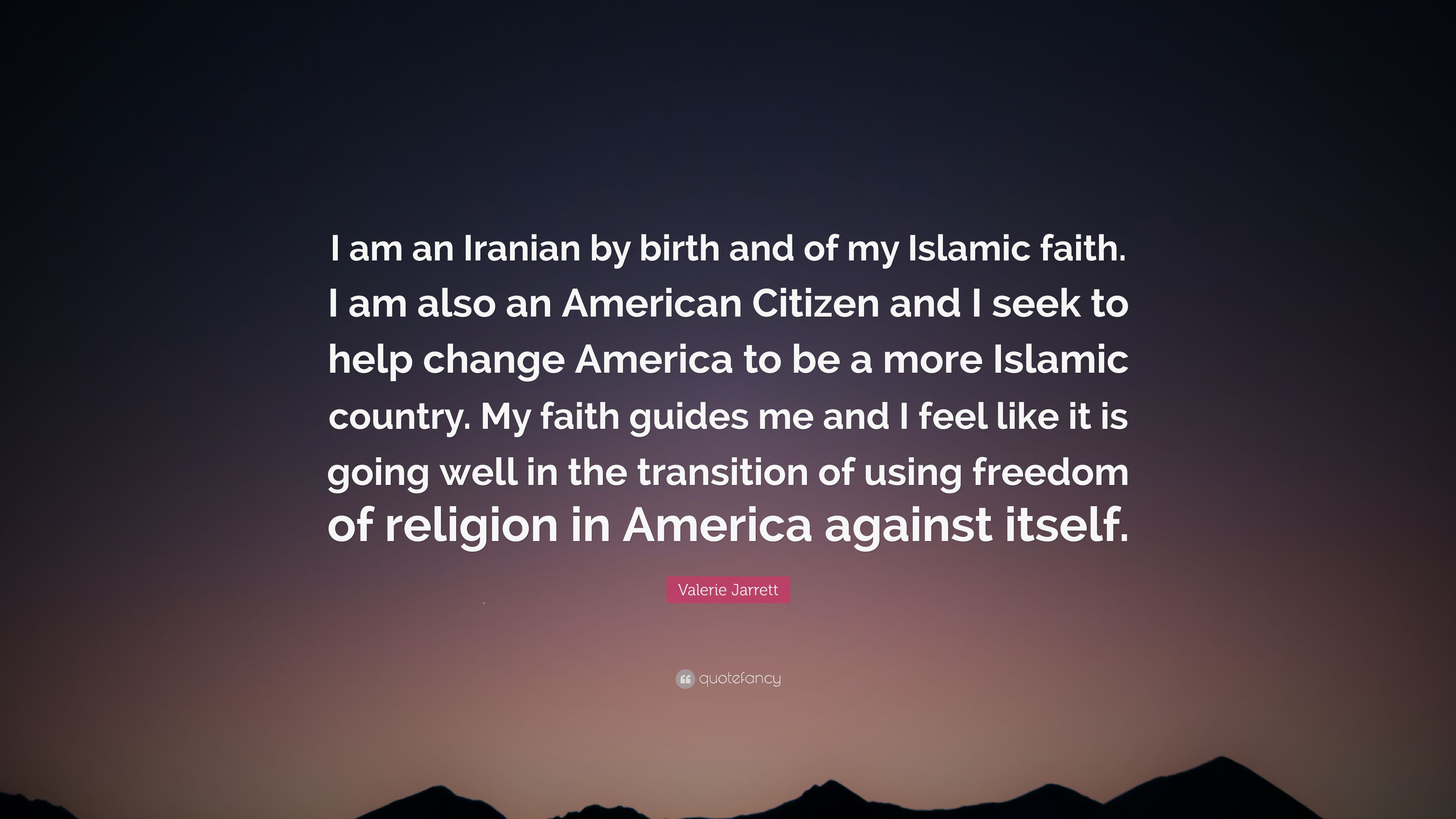 Islamic Quotes And Wallpapers Valerie Jarrett Quote I Am An Iranian By Birth And Of My