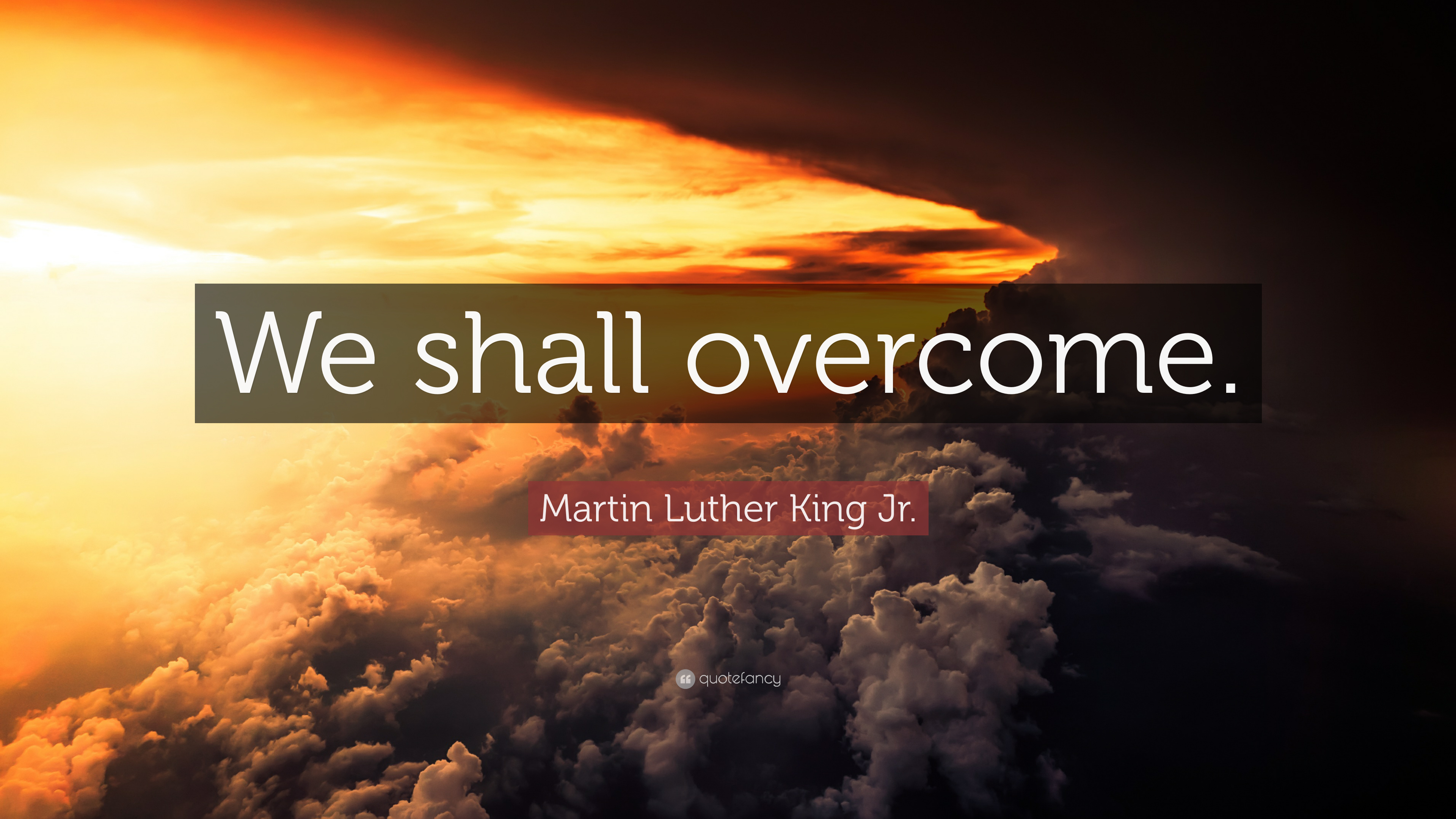 Motivational Quotes On Attitude Wallpapers Martin Luther King Jr Quote We Shall Overcome 7