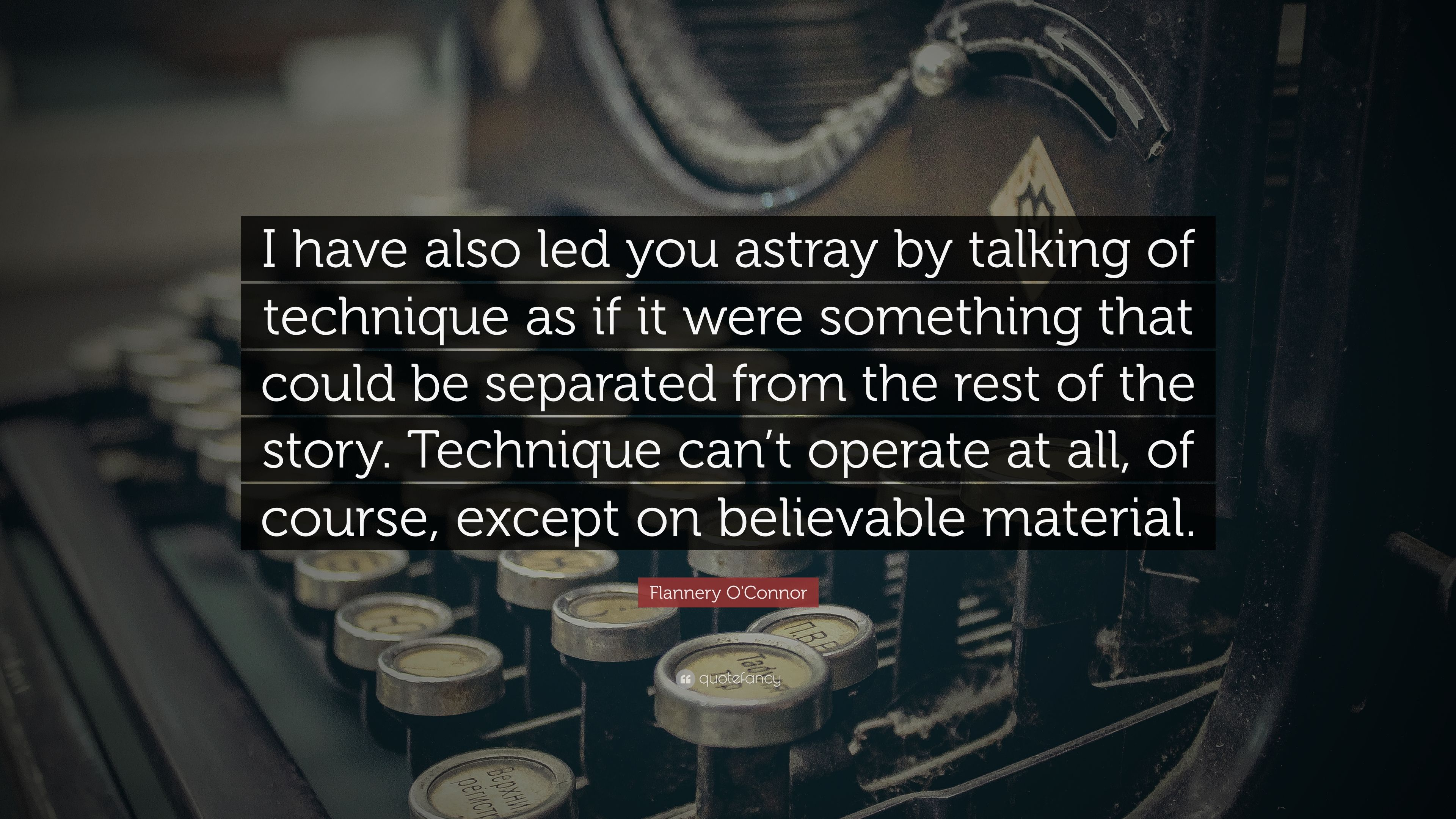 Led You Astray Flannery O Connor Quote I Have Also Led You Astray By Talking Of