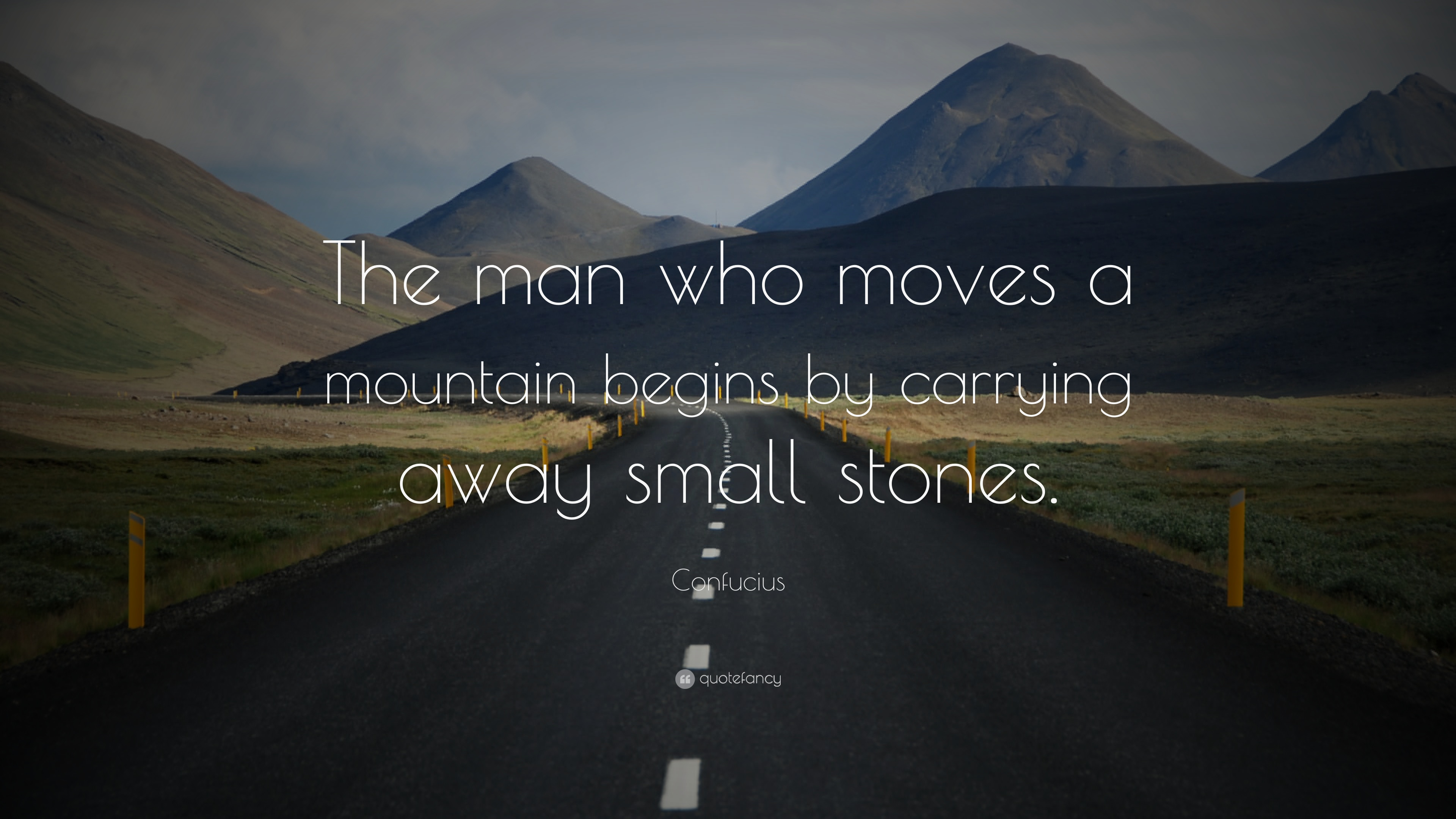 Consistency Quotes Wallpaper Confucius Quote The Man Who Moves A Mountain Begins By
