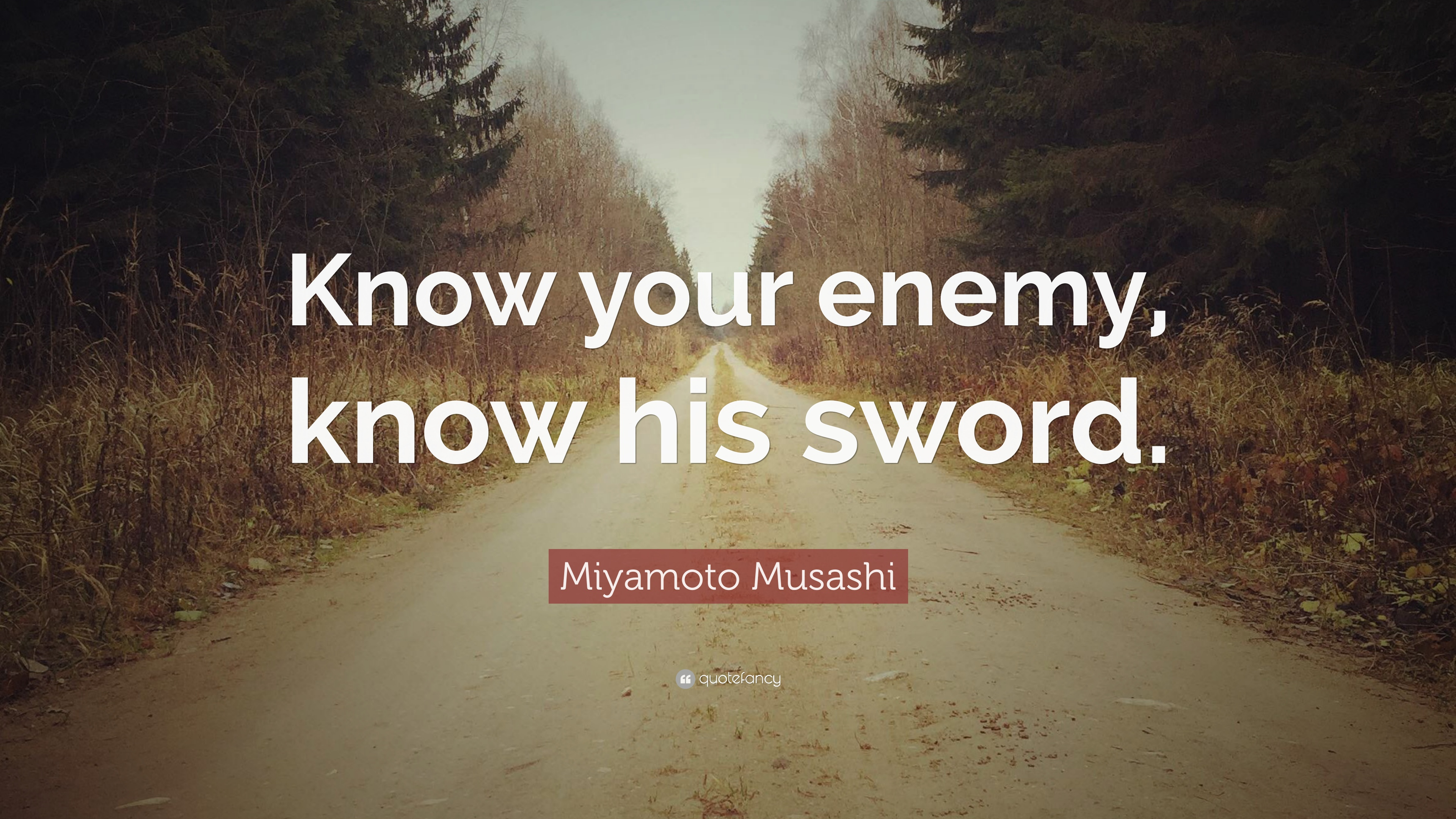 Zen Quote Wallpapers Miyamoto Musashi Quote Know Your Enemy Know His Sword
