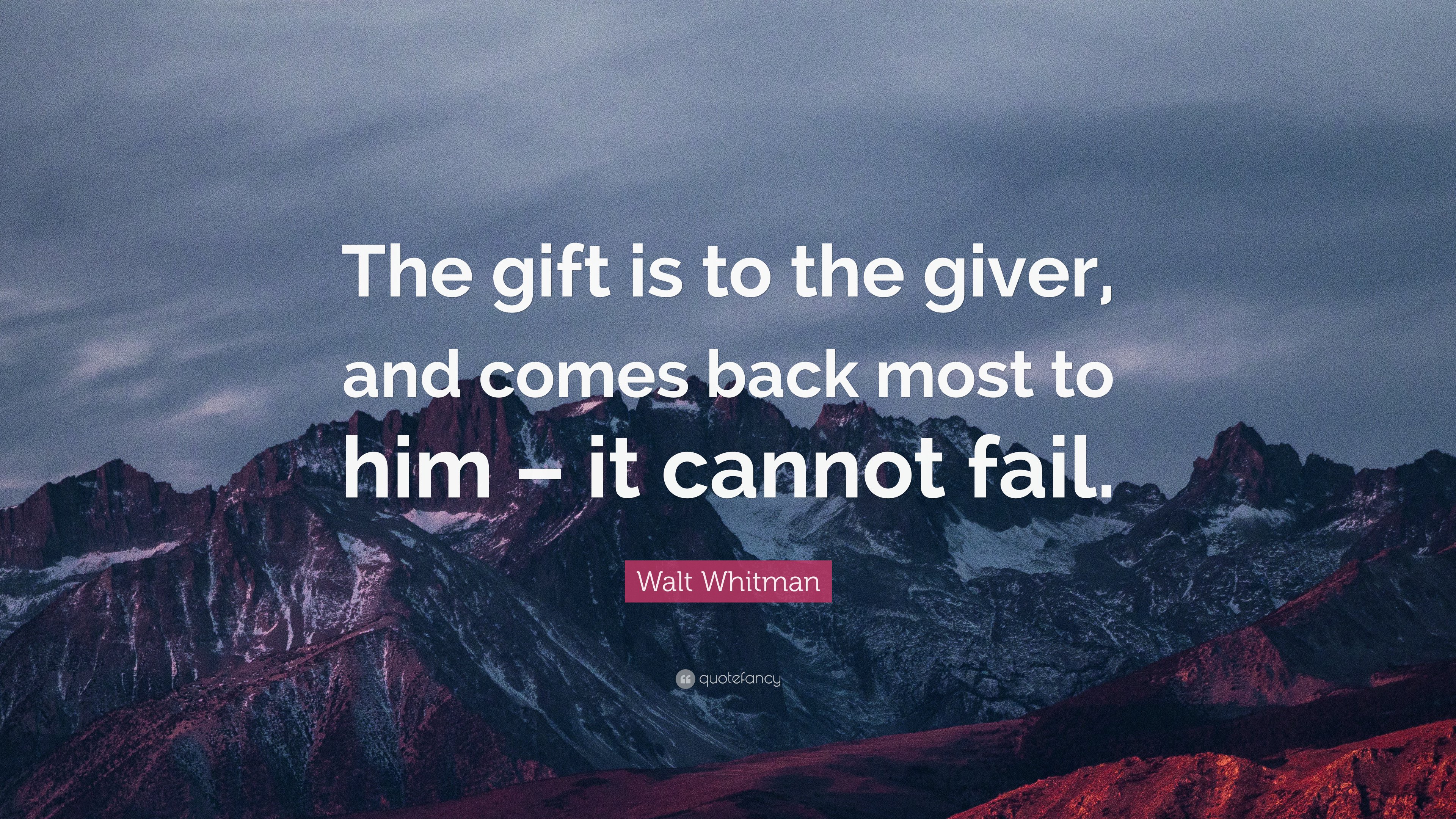 Fail Quotes Wallpaper Walt Whitman Quote The Gift Is To The Giver And Comes