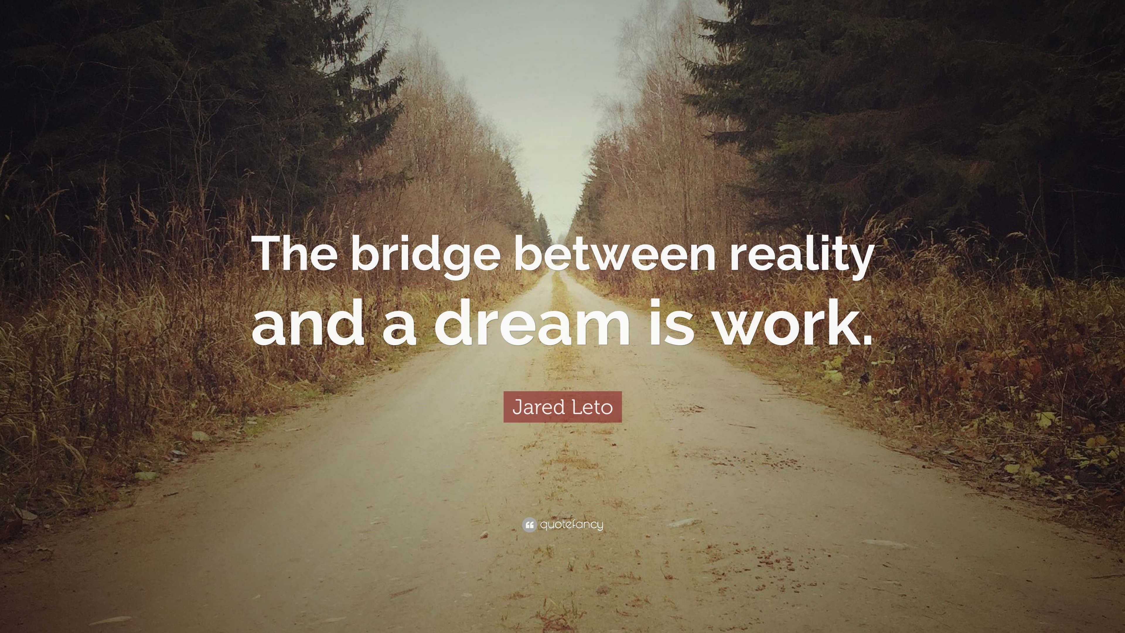 Laughing Wallpaper With Quotes Jared Leto Quote The Bridge Between Reality And A Dream