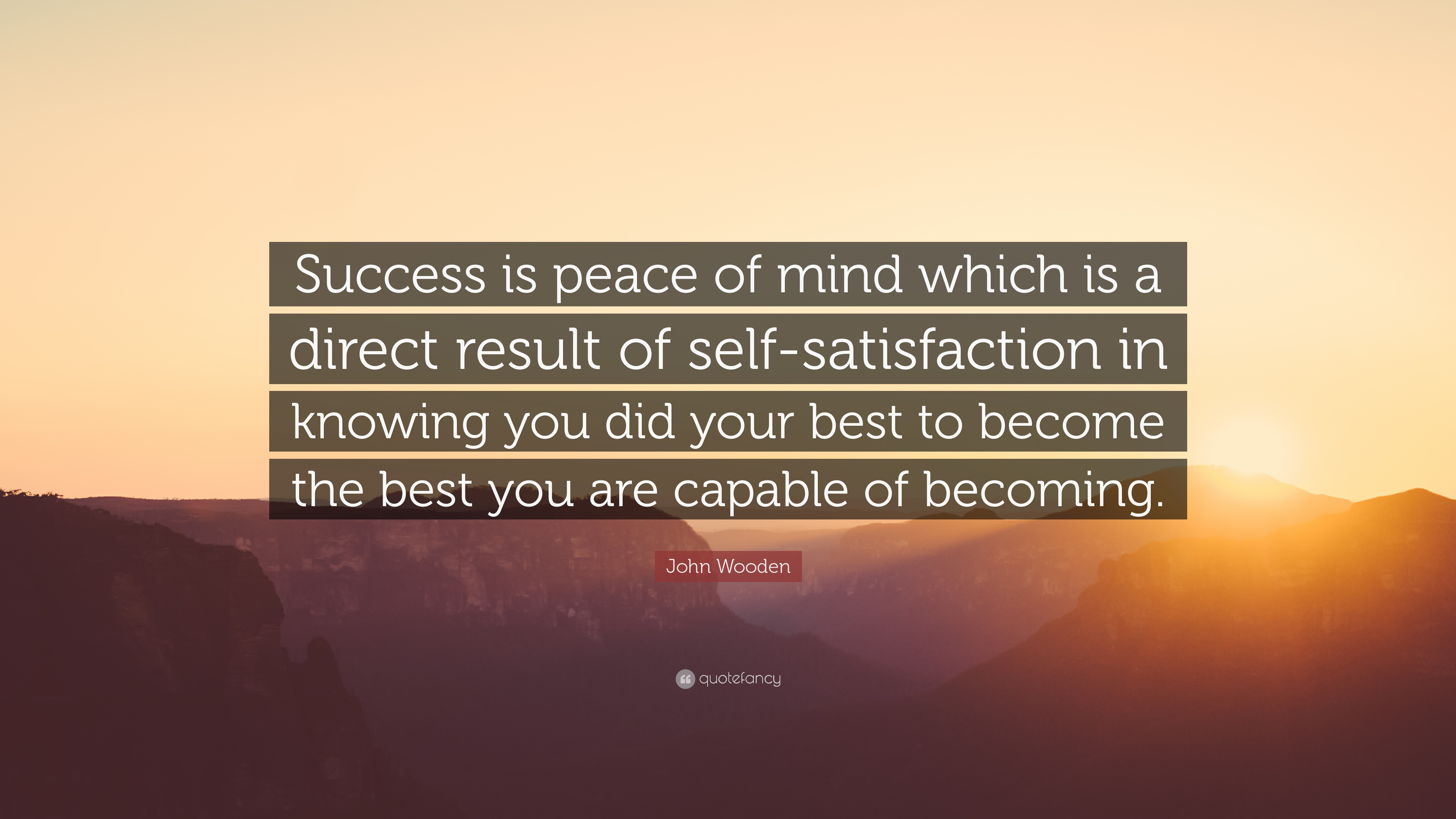 Theodore Roosevelt Quotes Wallpaper John Wooden Quote Success Is Peace Of Mind Which Is A