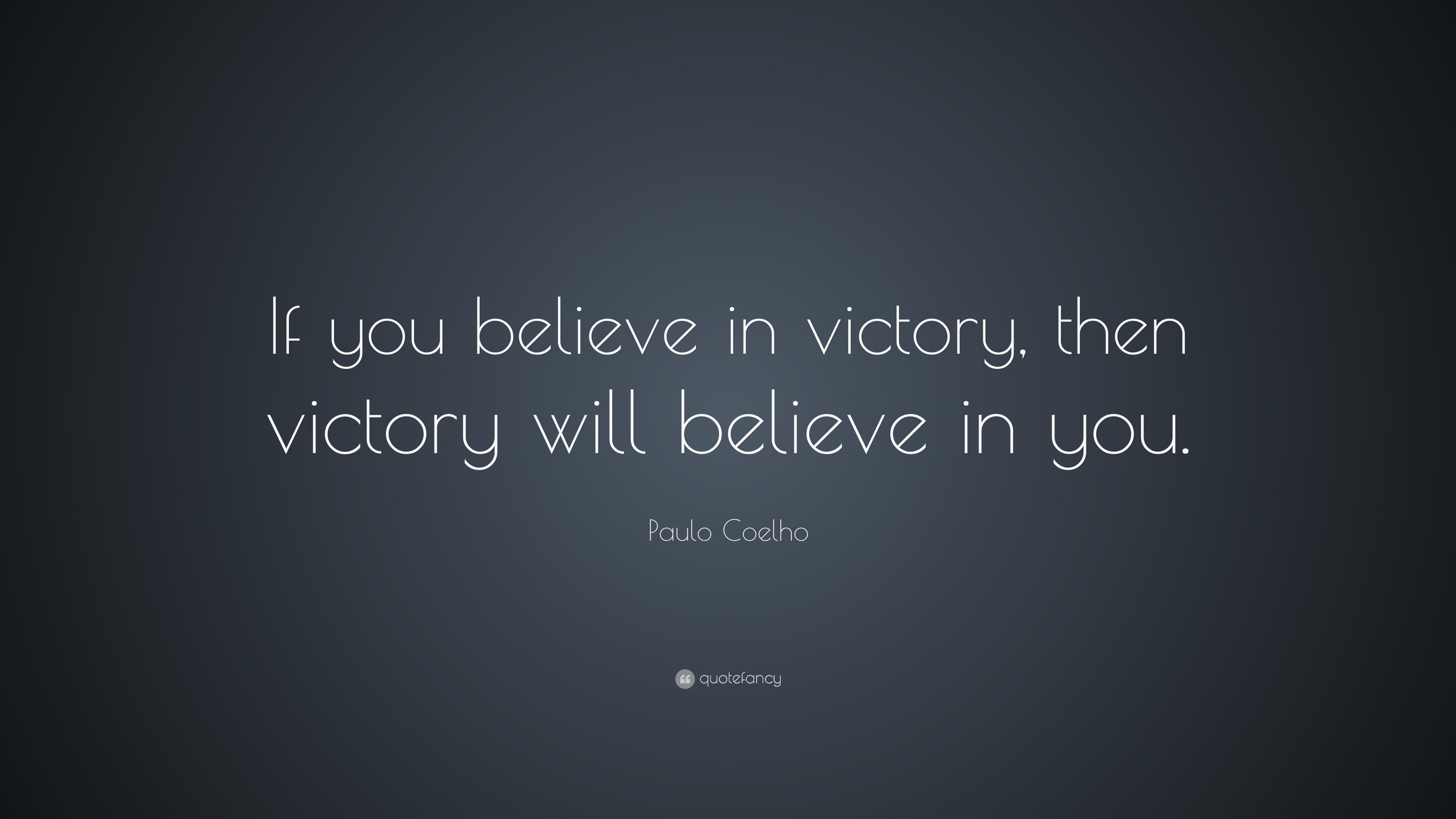 Desktop Wallpaper Tolkien Quote Paulo Coelho Quote If You Believe In Victory Then