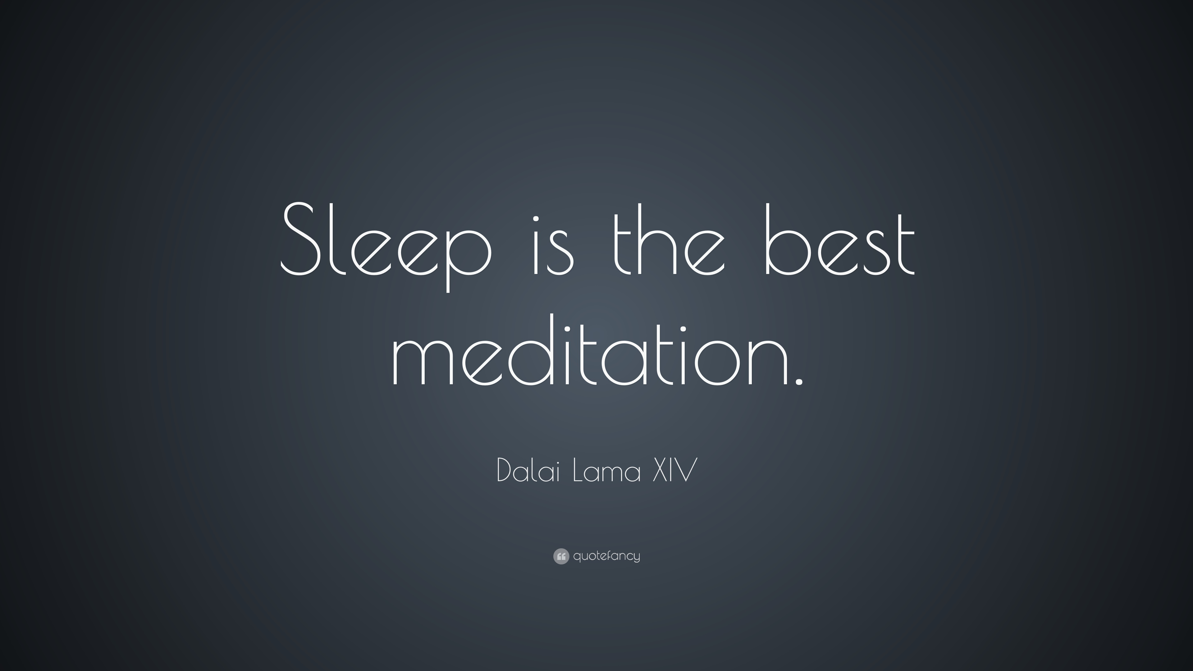 Best Inspirational Quotes Wallpapers Hd Dalai Lama Xiv Quote Sleep Is The Best Meditation 19
