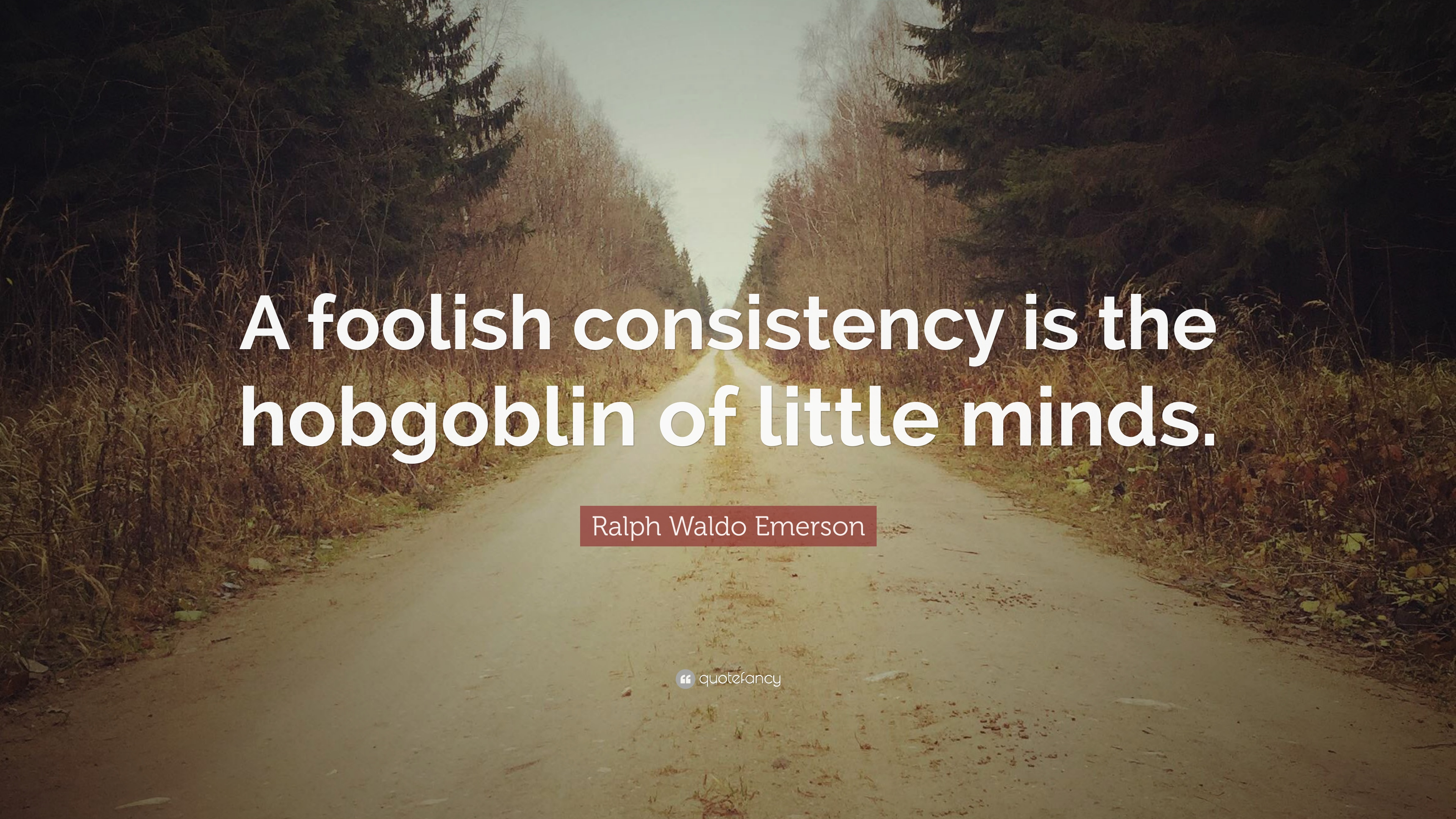 Consistency Quotes Wallpaper Ralph Waldo Emerson Quotes 100 Wallpapers Quotefancy