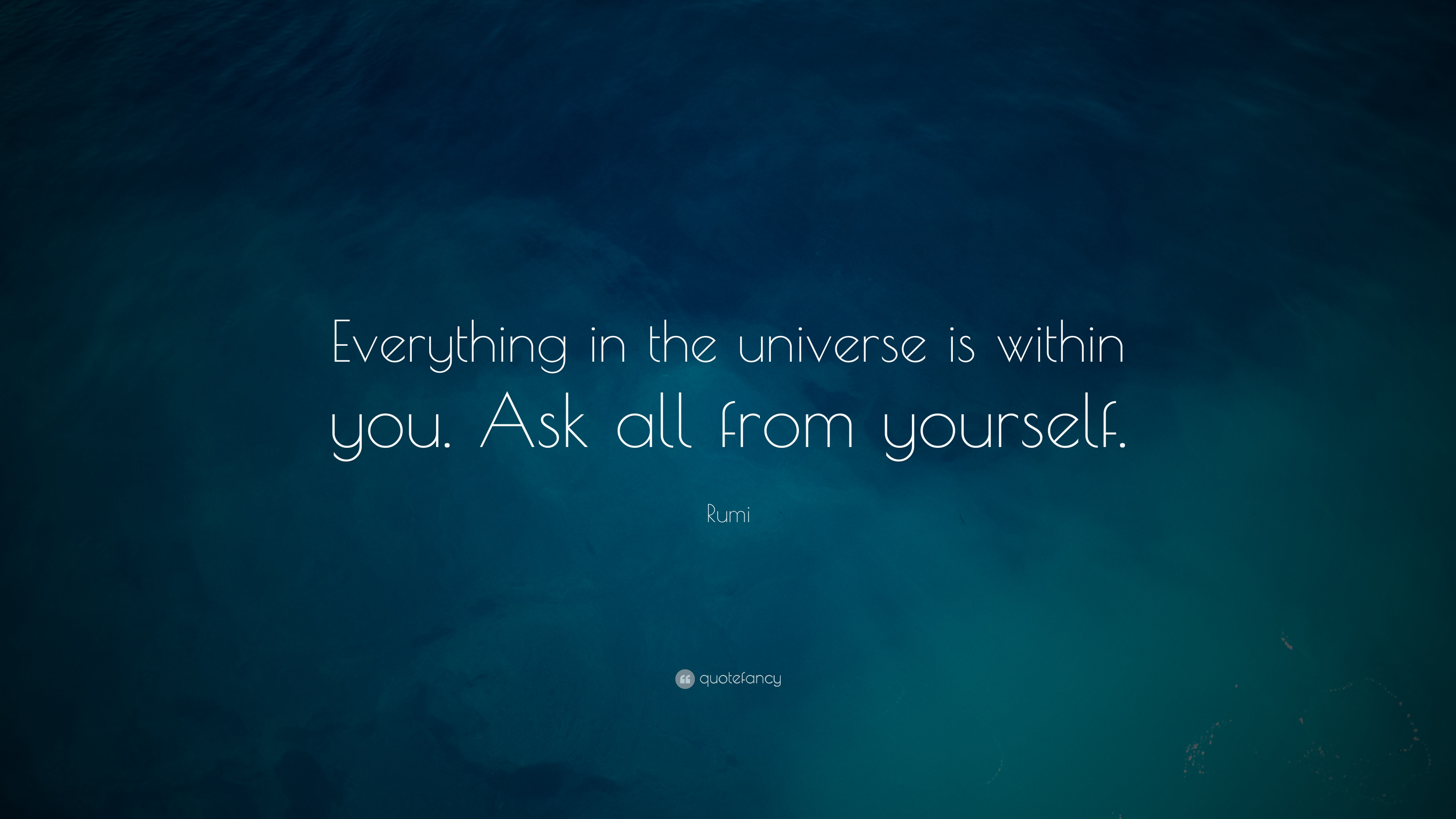Desktop Wallpaper Motivational Quotes Rumi Quote Everything In The Universe Is Within You Ask