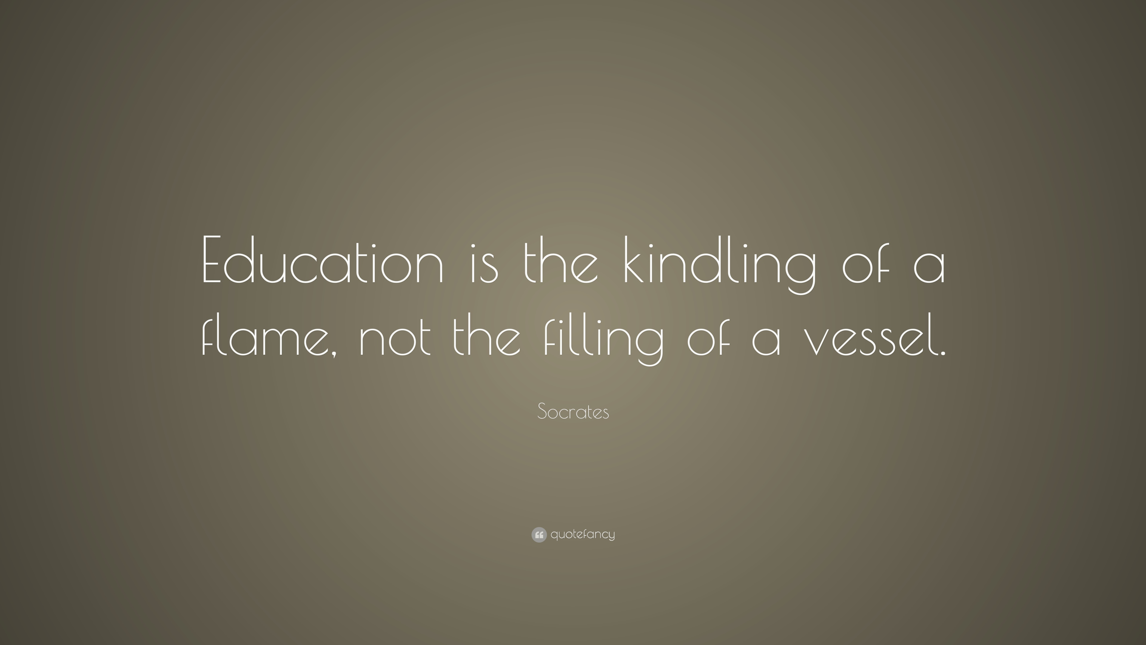 Dalai Lama Quotes Wallpapers Socrates Quote Education Is The Kindling Of A Flame Not