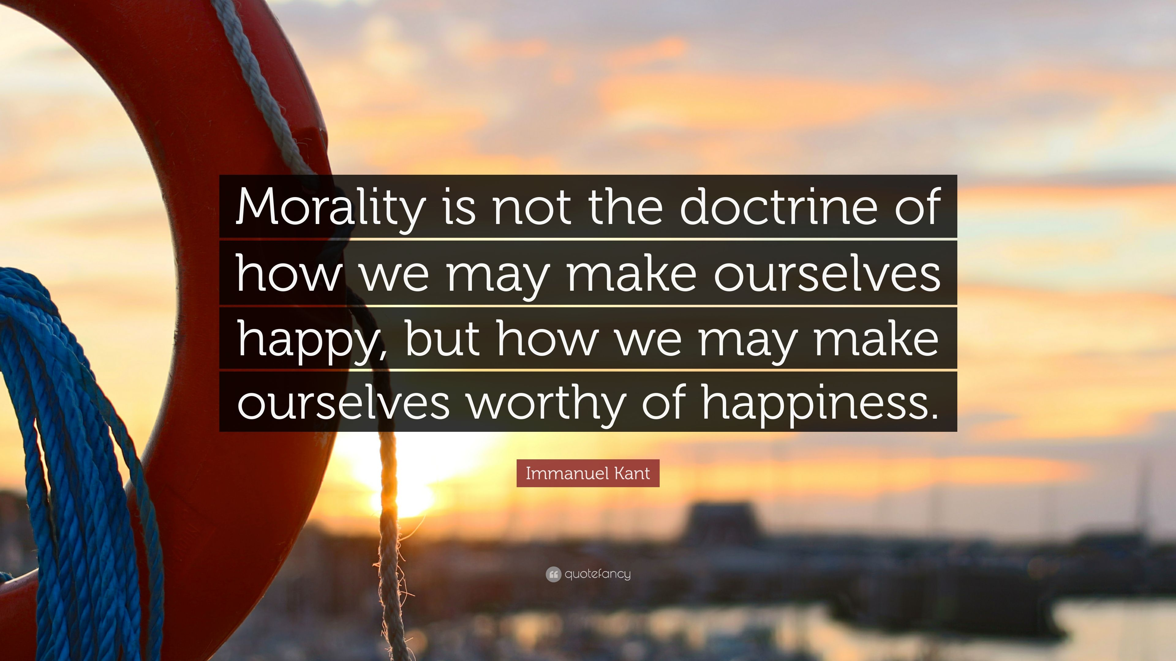 Immanuel Kant Quote Wallpaper Immanuel Kant Quote Morality Is Not The Doctrine Of How