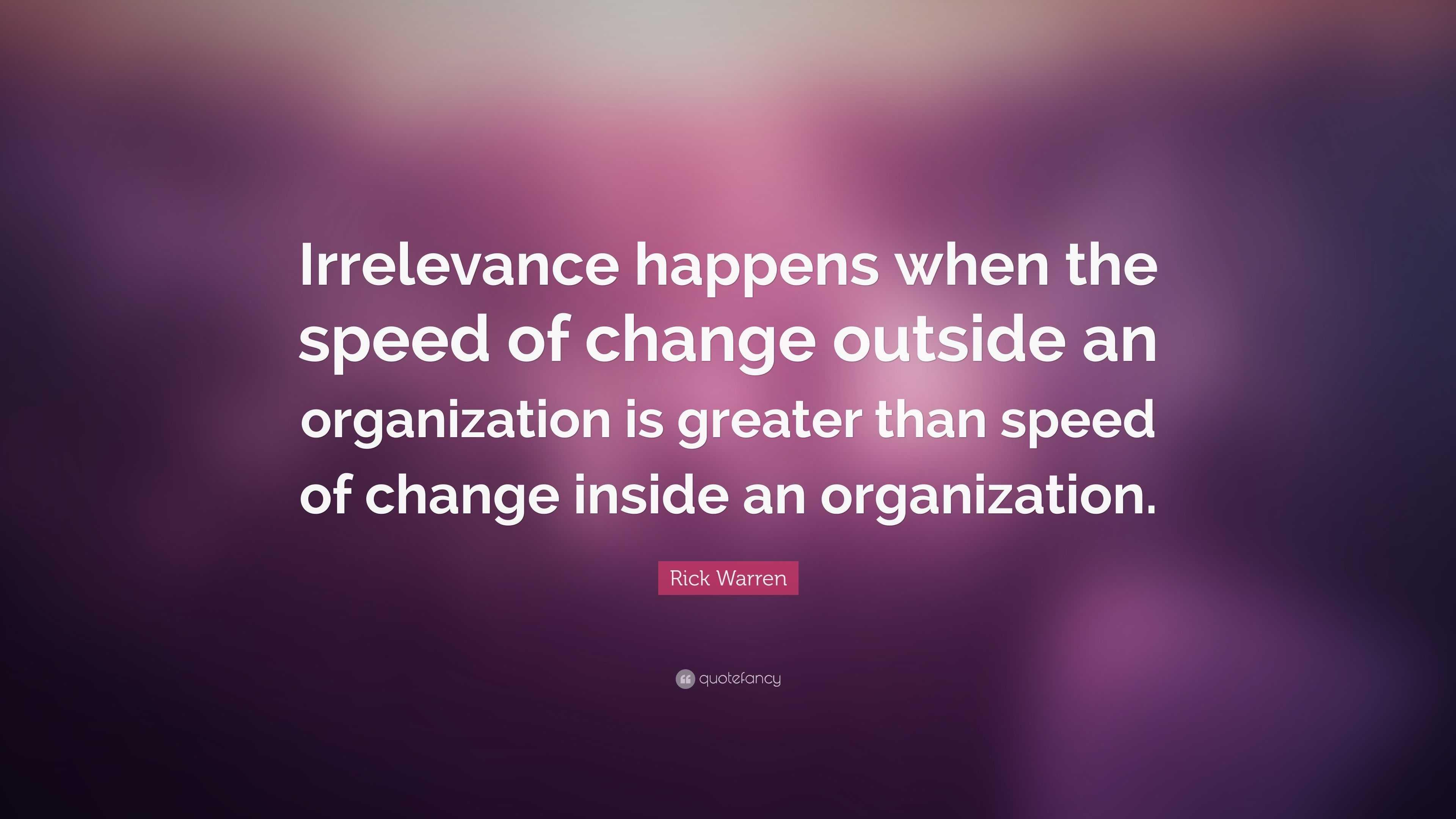 Nick Vujicic Quotes Wallpaper Rick Warren Quote Irrelevance Happens When The Speed Of