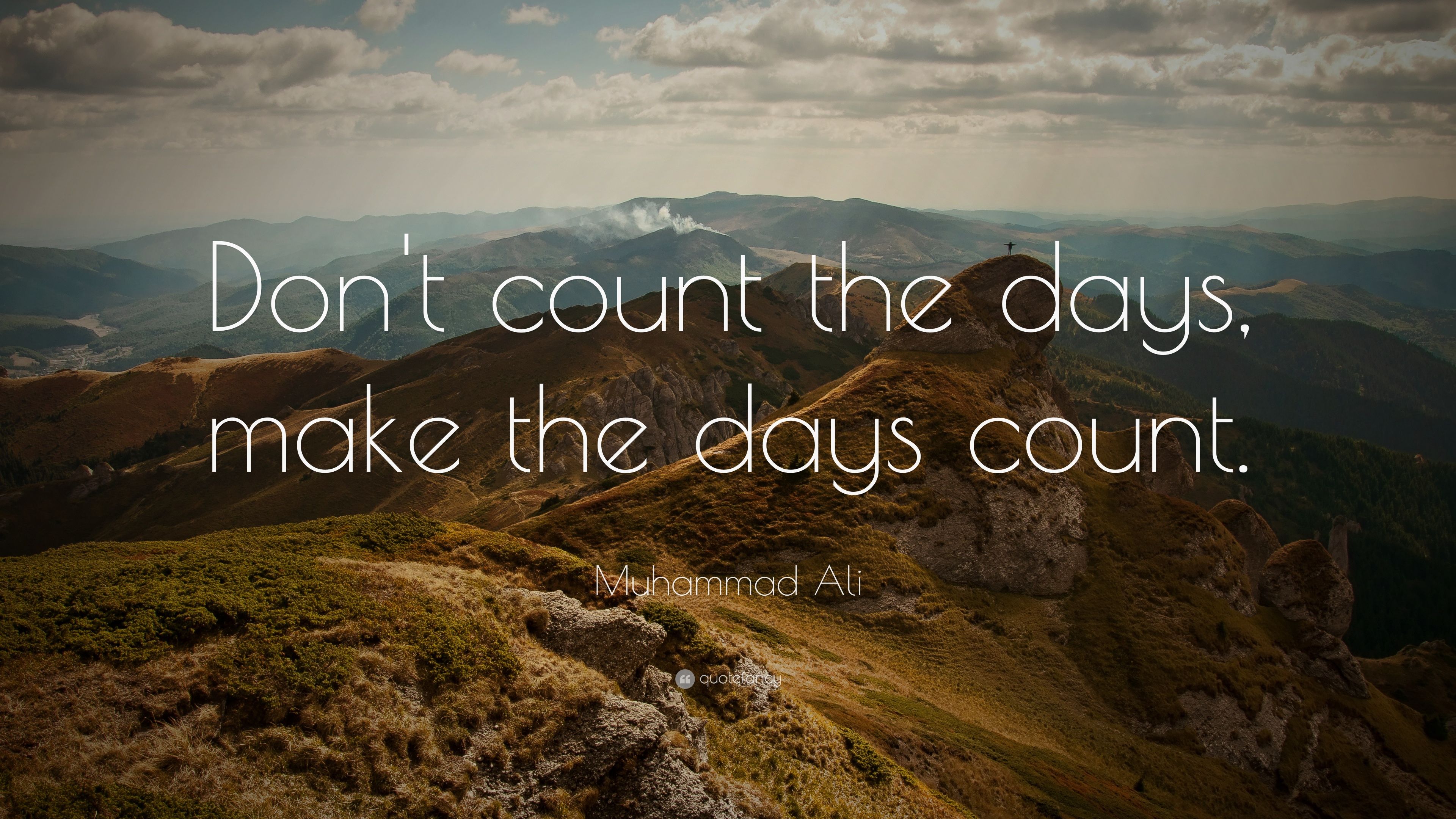 Make Your Own Quote Wallpaper Free Muhammad Ali Quote Don T Count The Days Make The Days