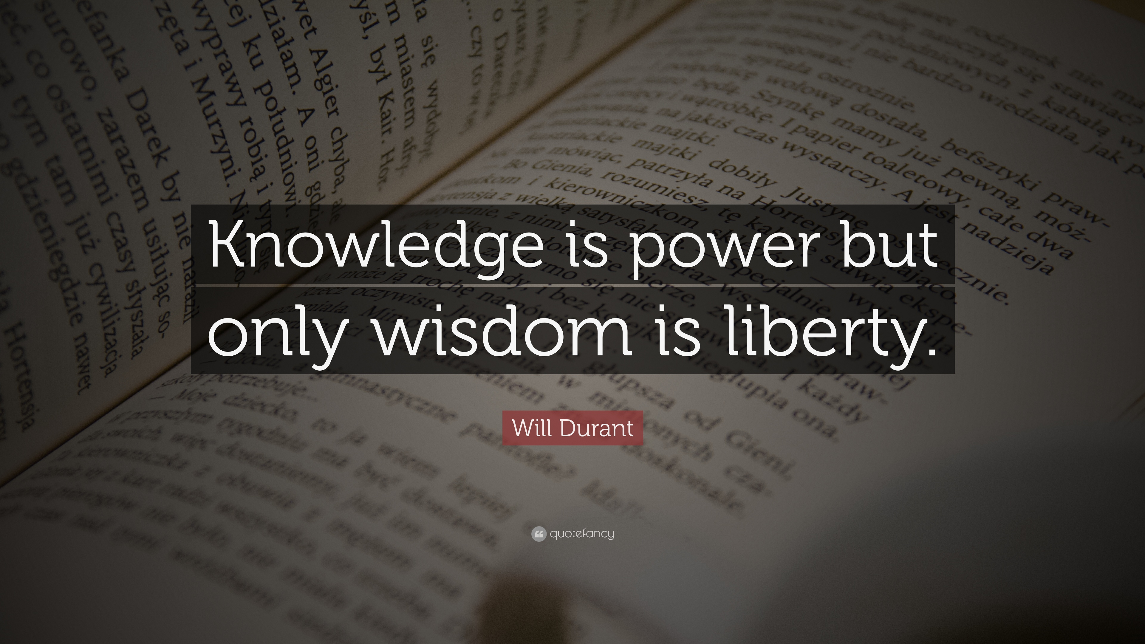 Dwayne Joohnson Inspirational Quotes Wallpaper Will Durant Quote Knowledge Is Power But Only Wisdom Is