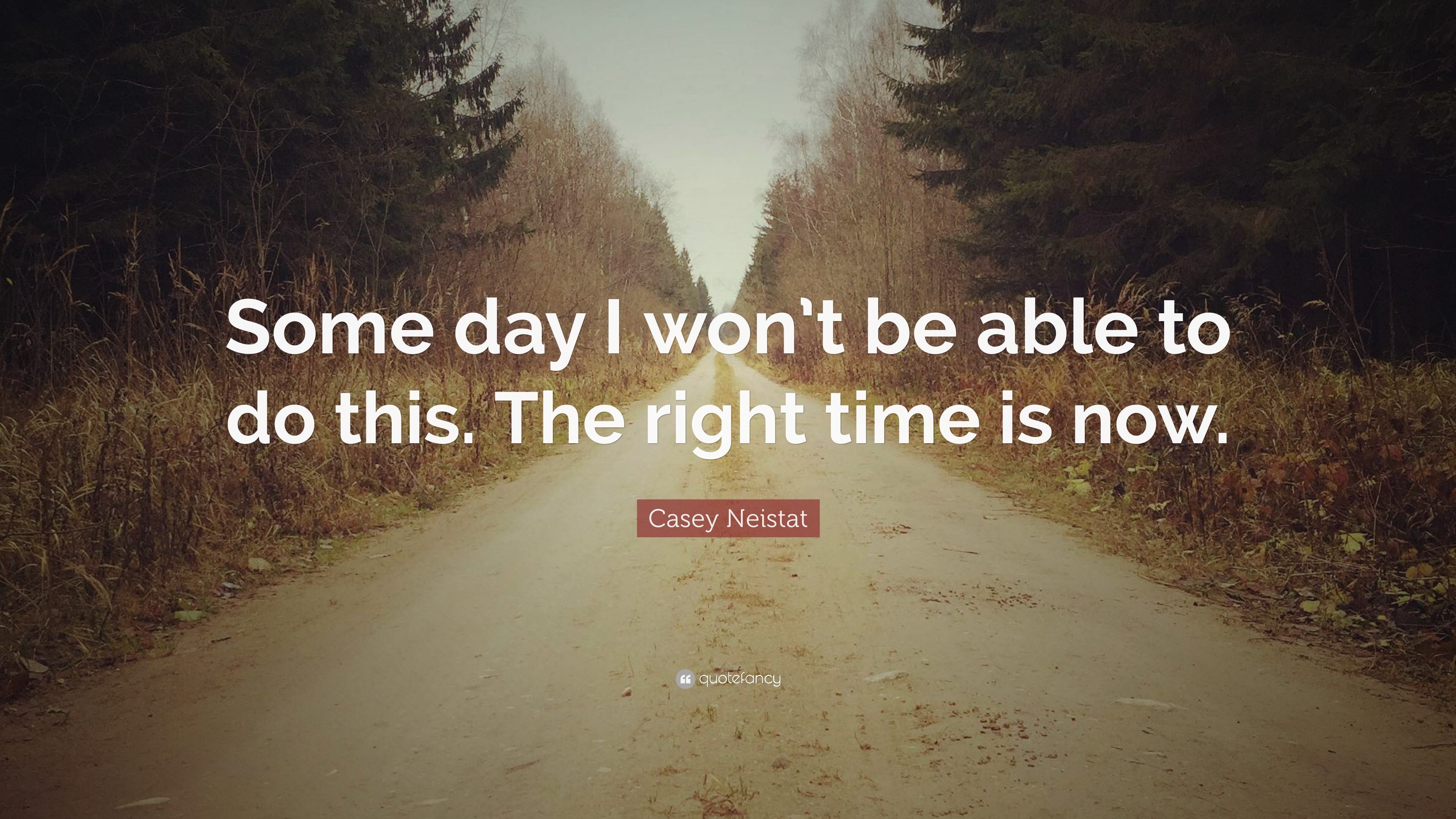 Casey Neistat Quotes Wallpaper Casey Neistat Quote Some Day I Won T Be Able To Do This
