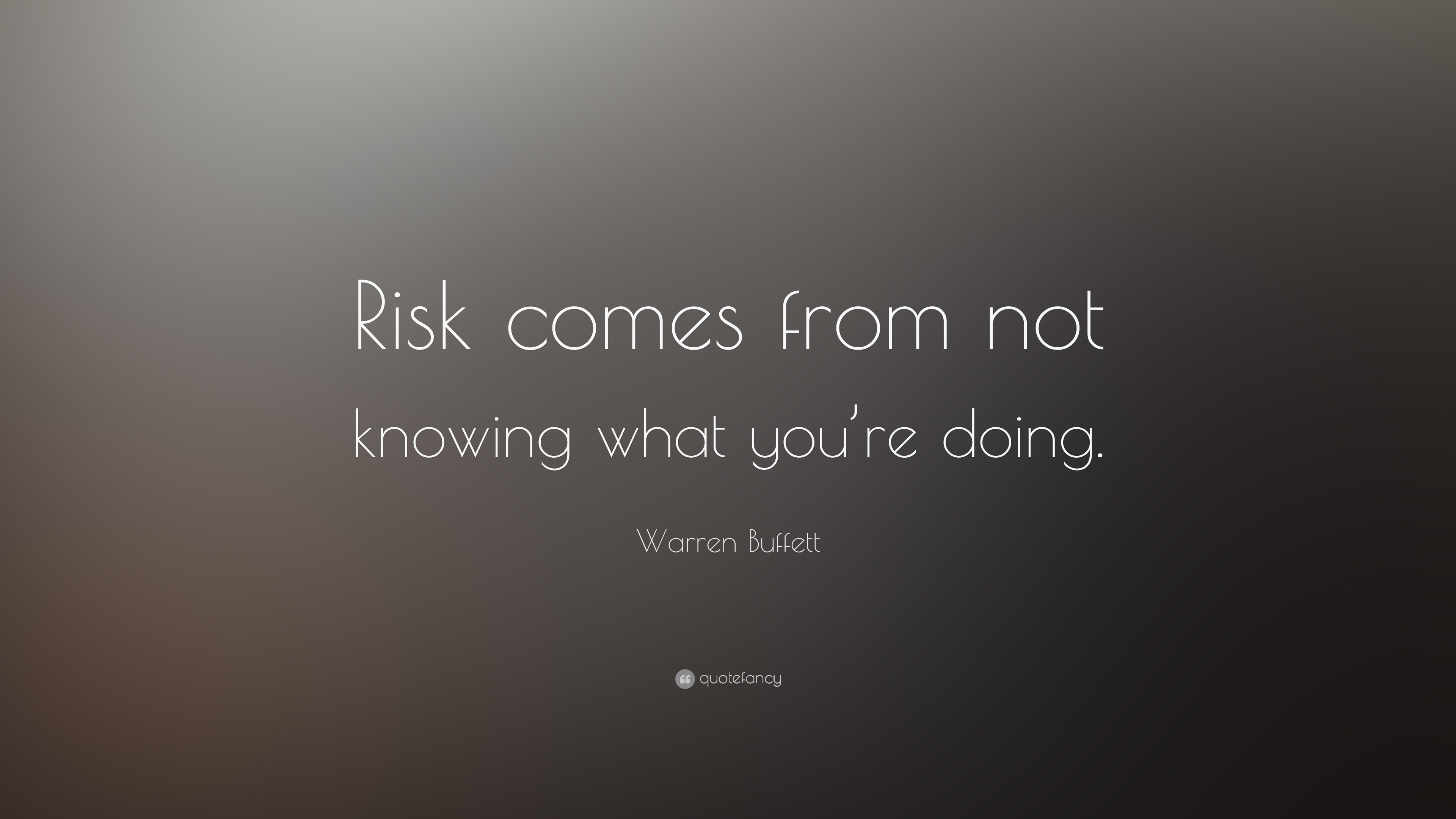 Dream Quotes Wallpaper 1080p Warren Buffett Quote Risk Comes From Not Knowing What