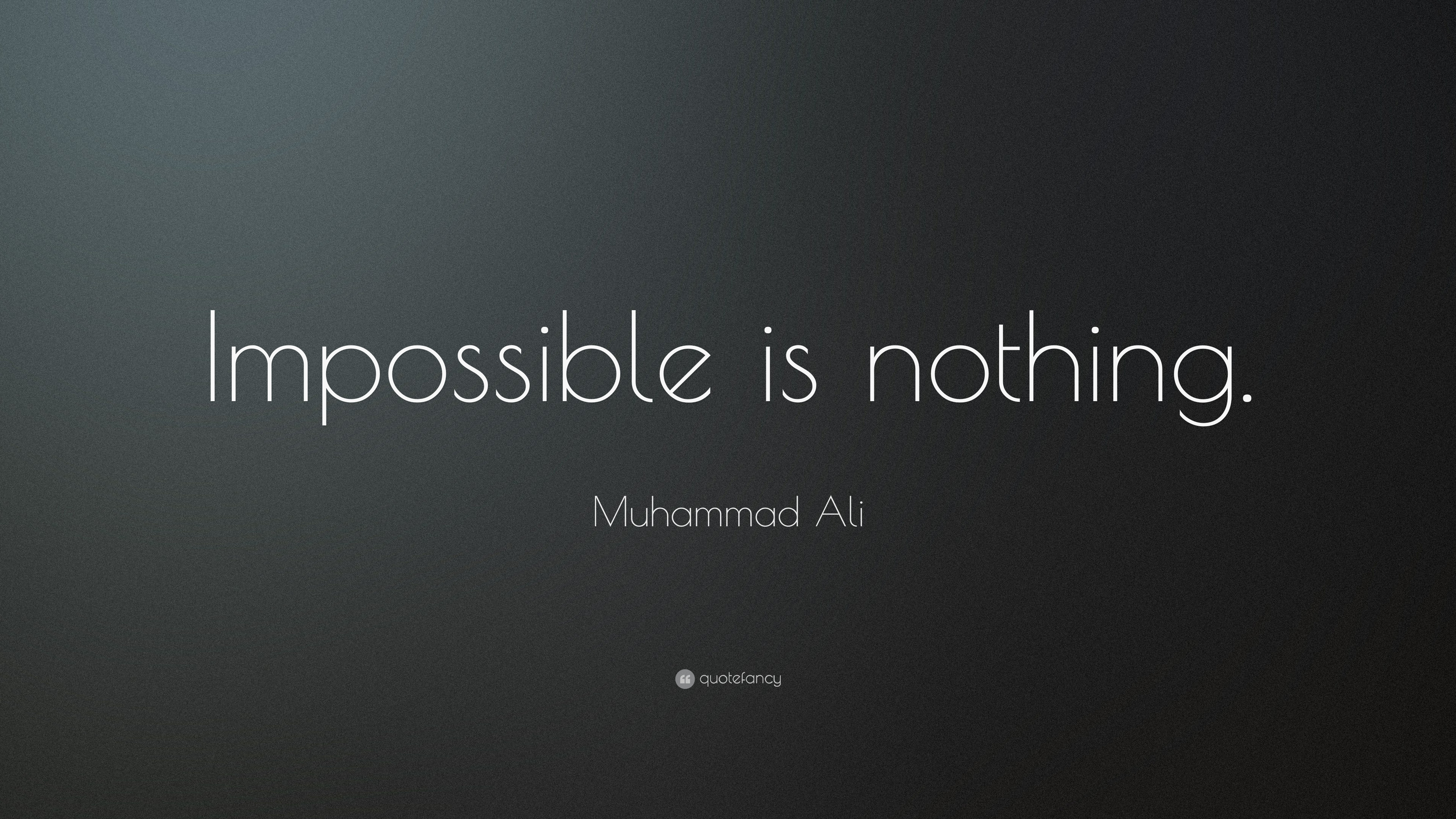 Word Of God Quotes Wallpaper Muhammad Ali Quote Impossible Is Nothing 10